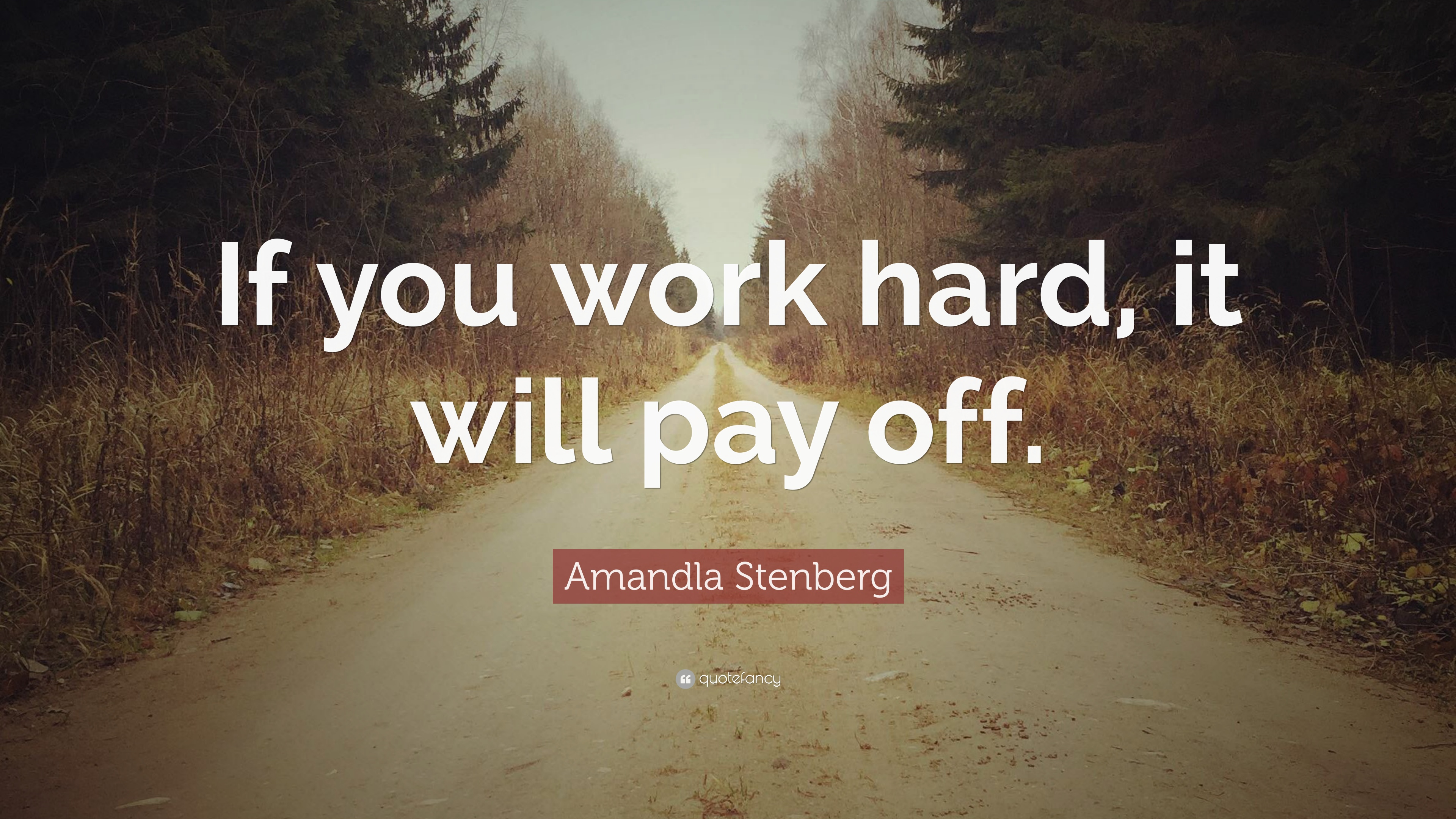 Amandla Stenberg Quote If You Work Hard It Will Pay Off 7