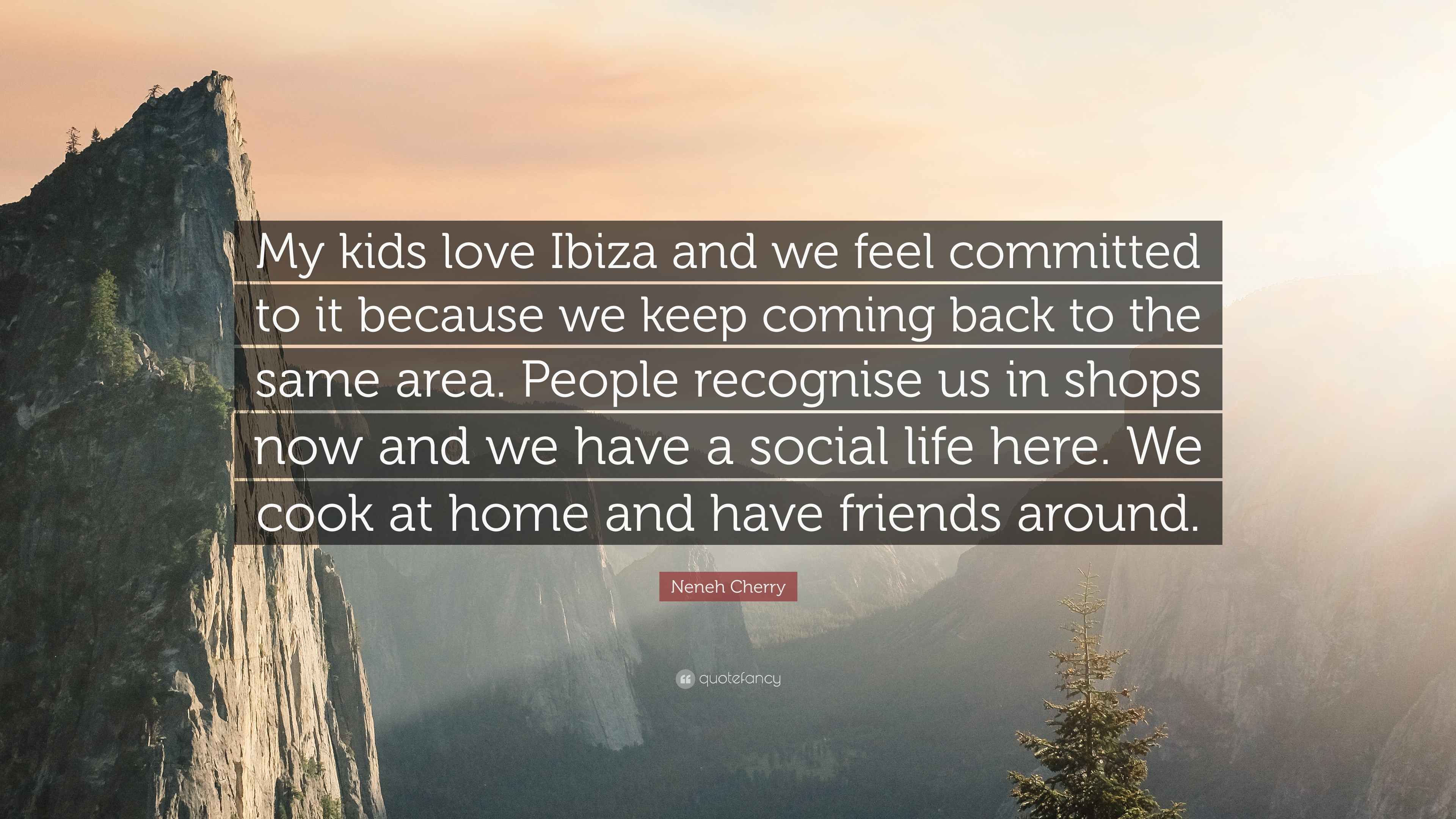 Neneh Cherry Quote My Kids Love Ibiza And We Feel Committed To It