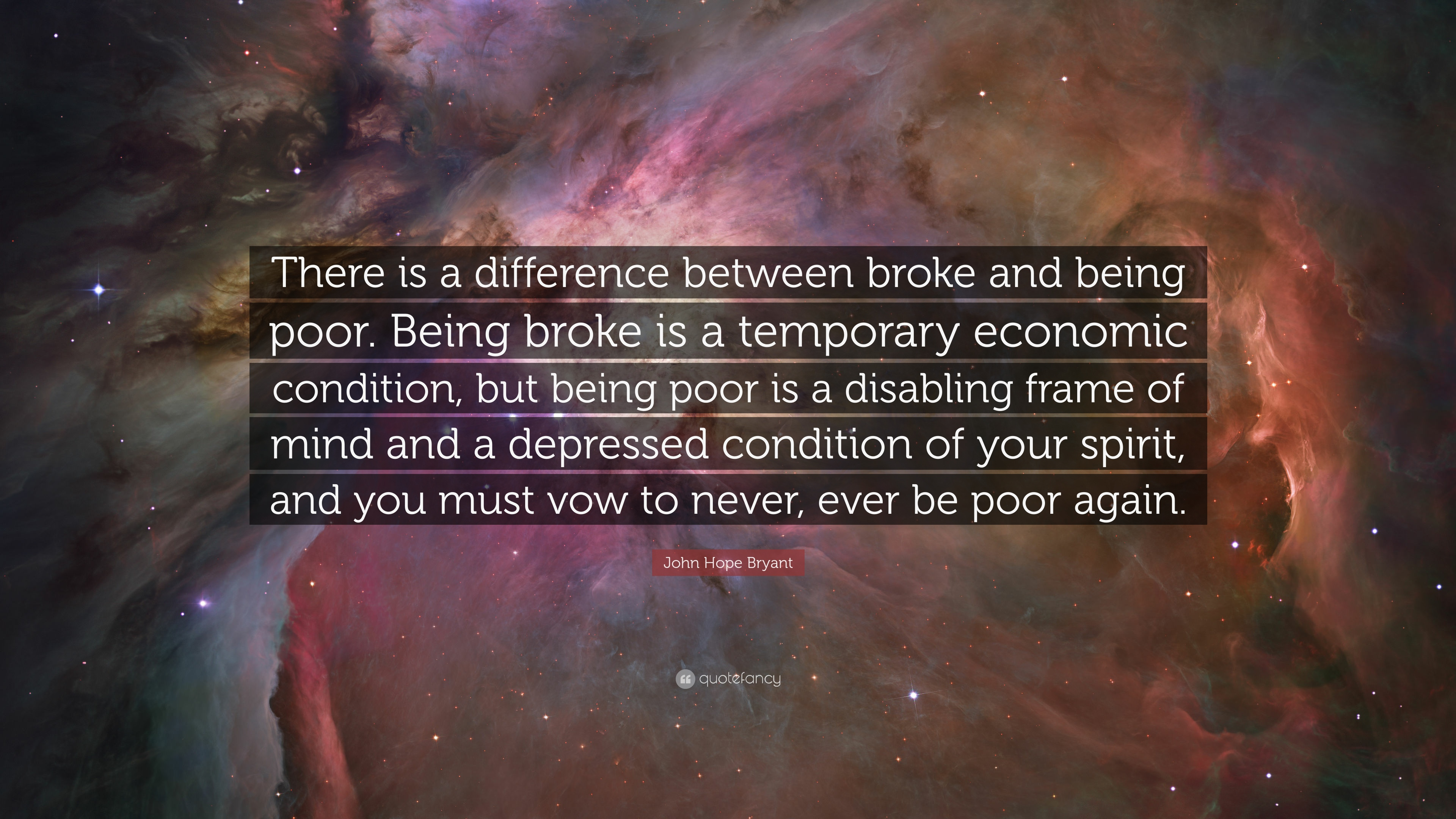 John Hope Bryant Quote There Is A Difference Between Broke And