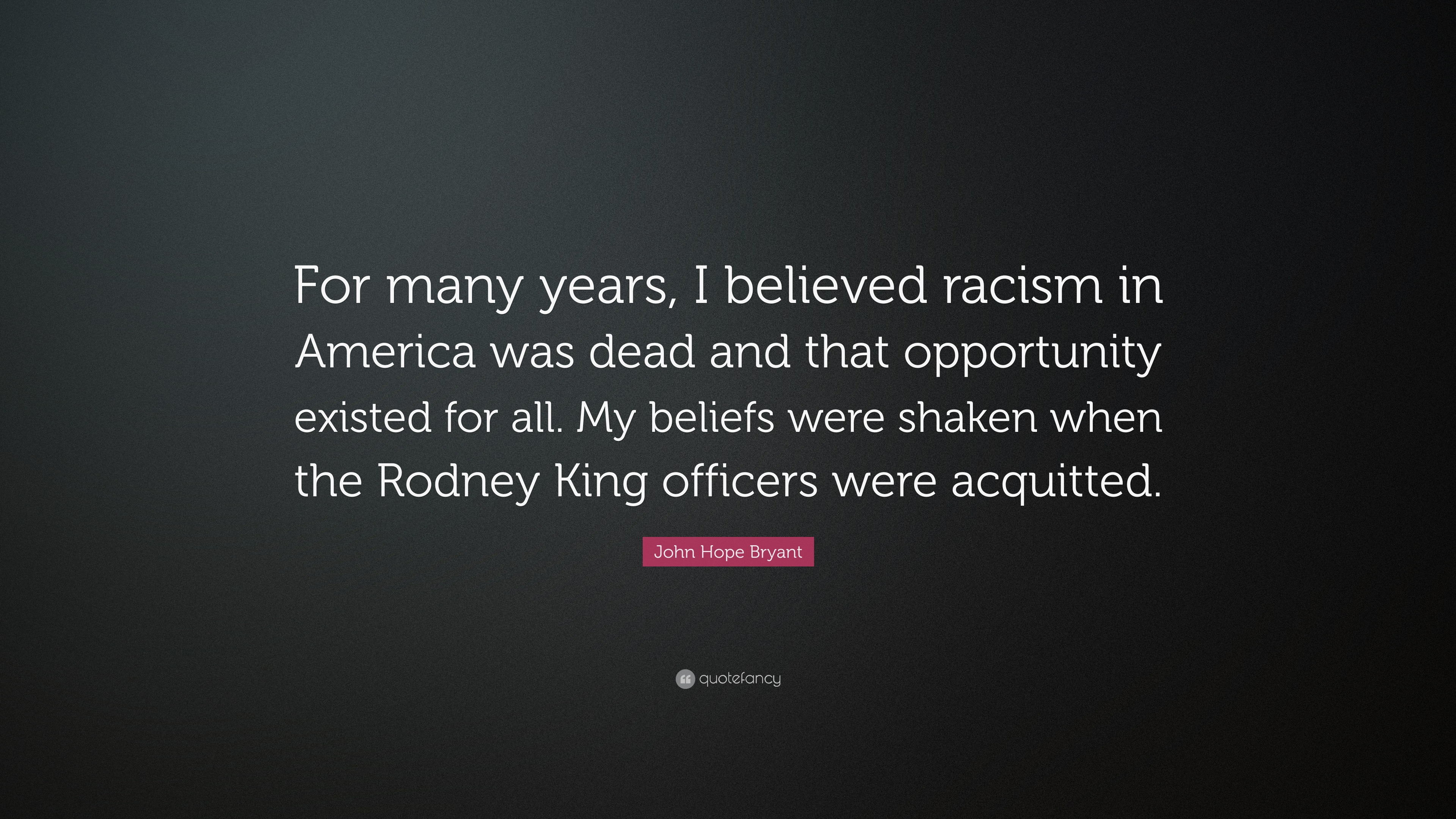 "John Hope Bryant Quotes: John Hope Bryant Quote: ""For Many Years, I Believed Racism"
