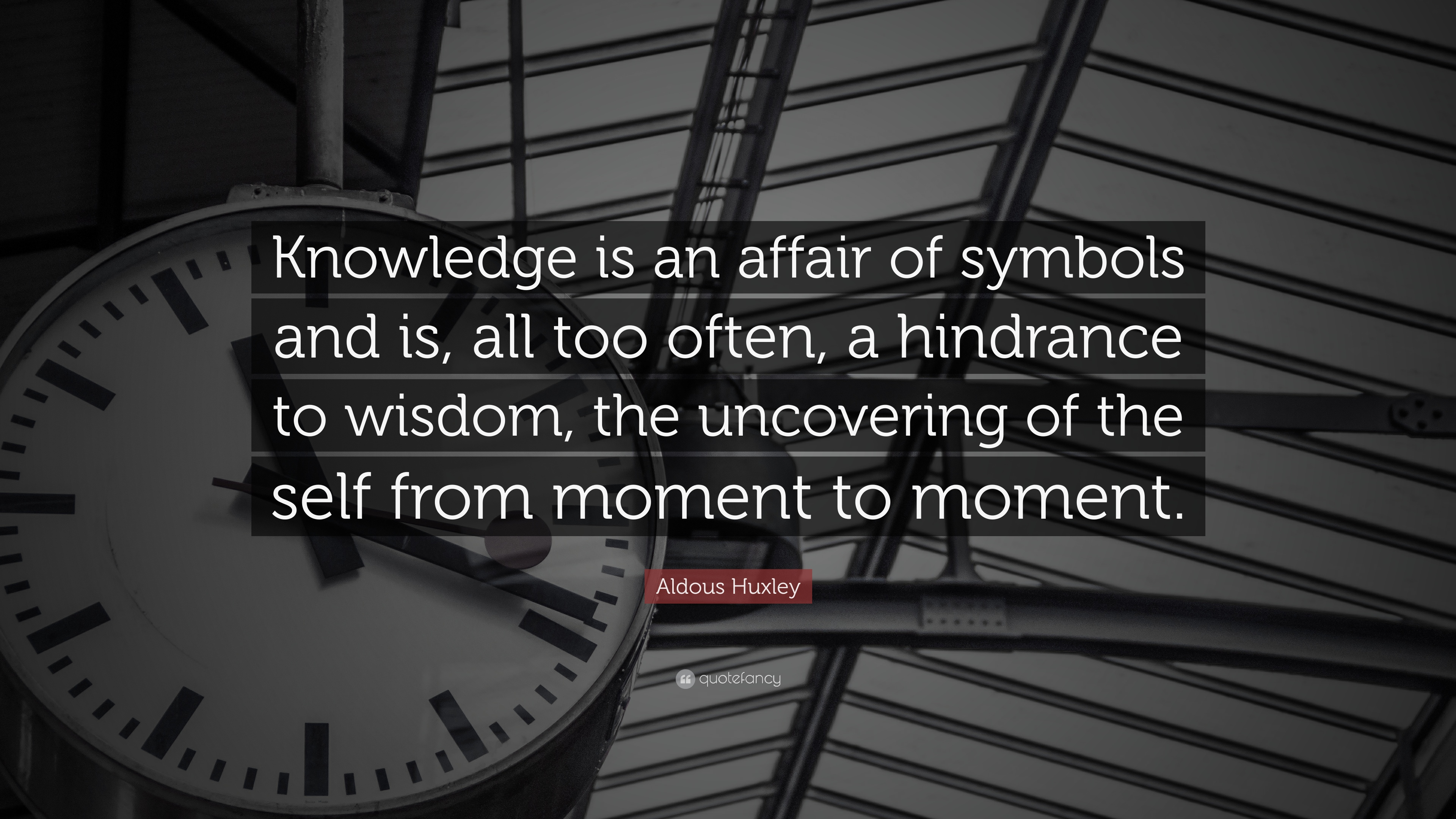 Aldous Huxley Quote Knowledge Is An Affair Of Symbols And Is All