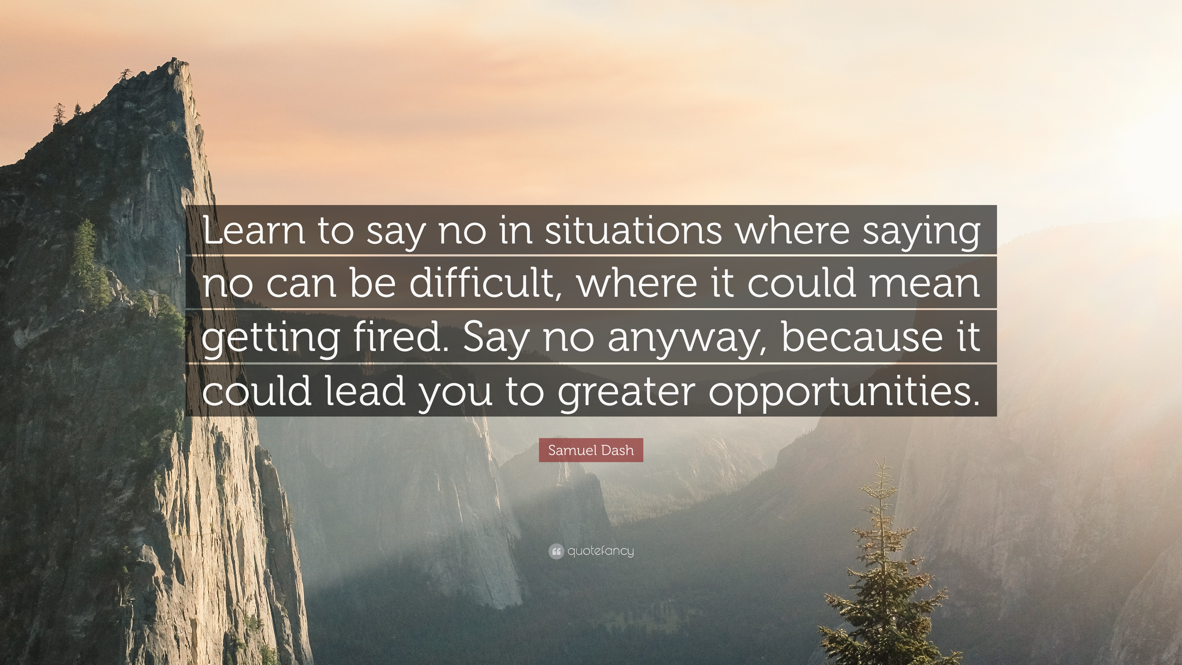 samuel dash quote learn to say no in situations where saying no