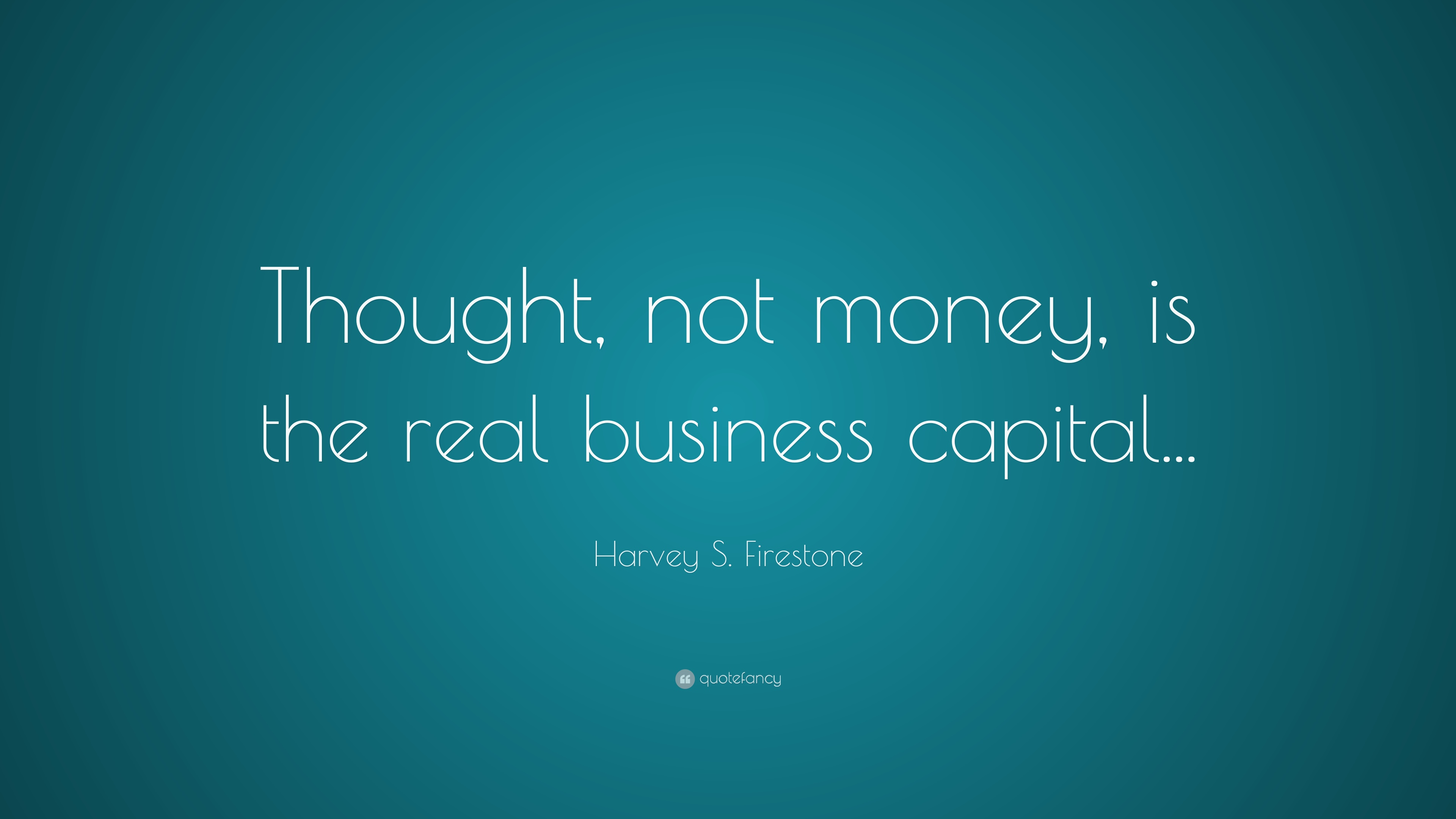 Harvey S. Firestone Quotes (9 Wallpapers)
