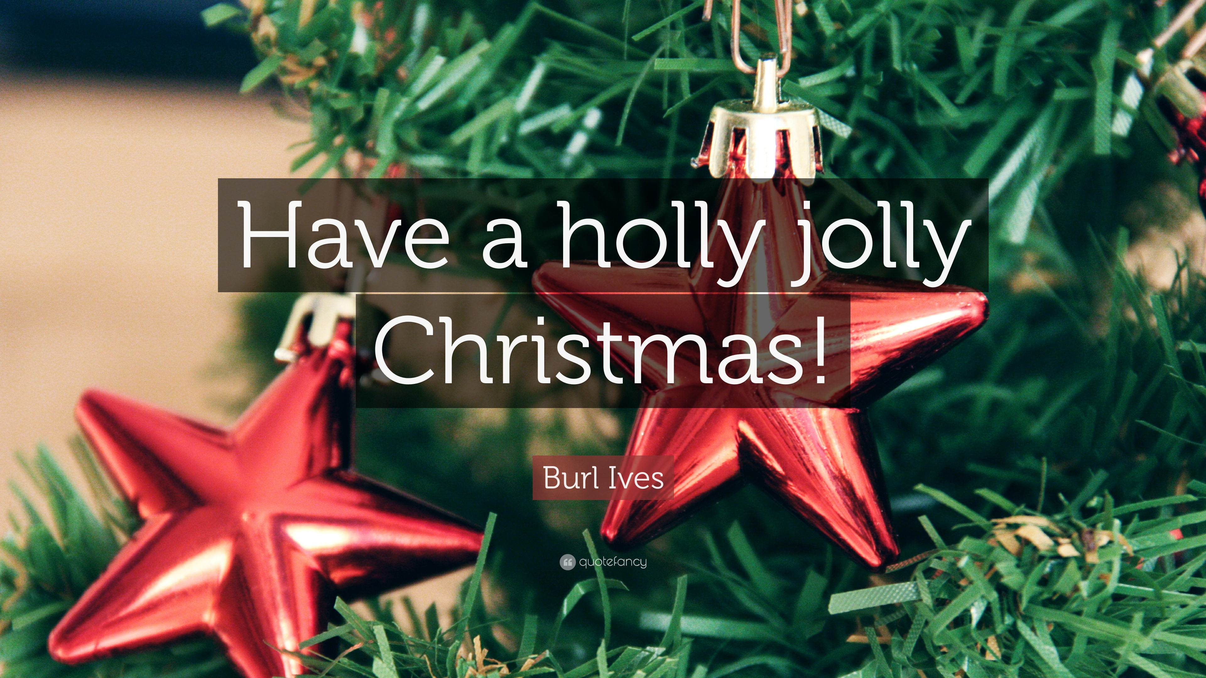 Burl Ives Christmas.Burl Ives Quote Have A Holly Jolly Christmas 7
