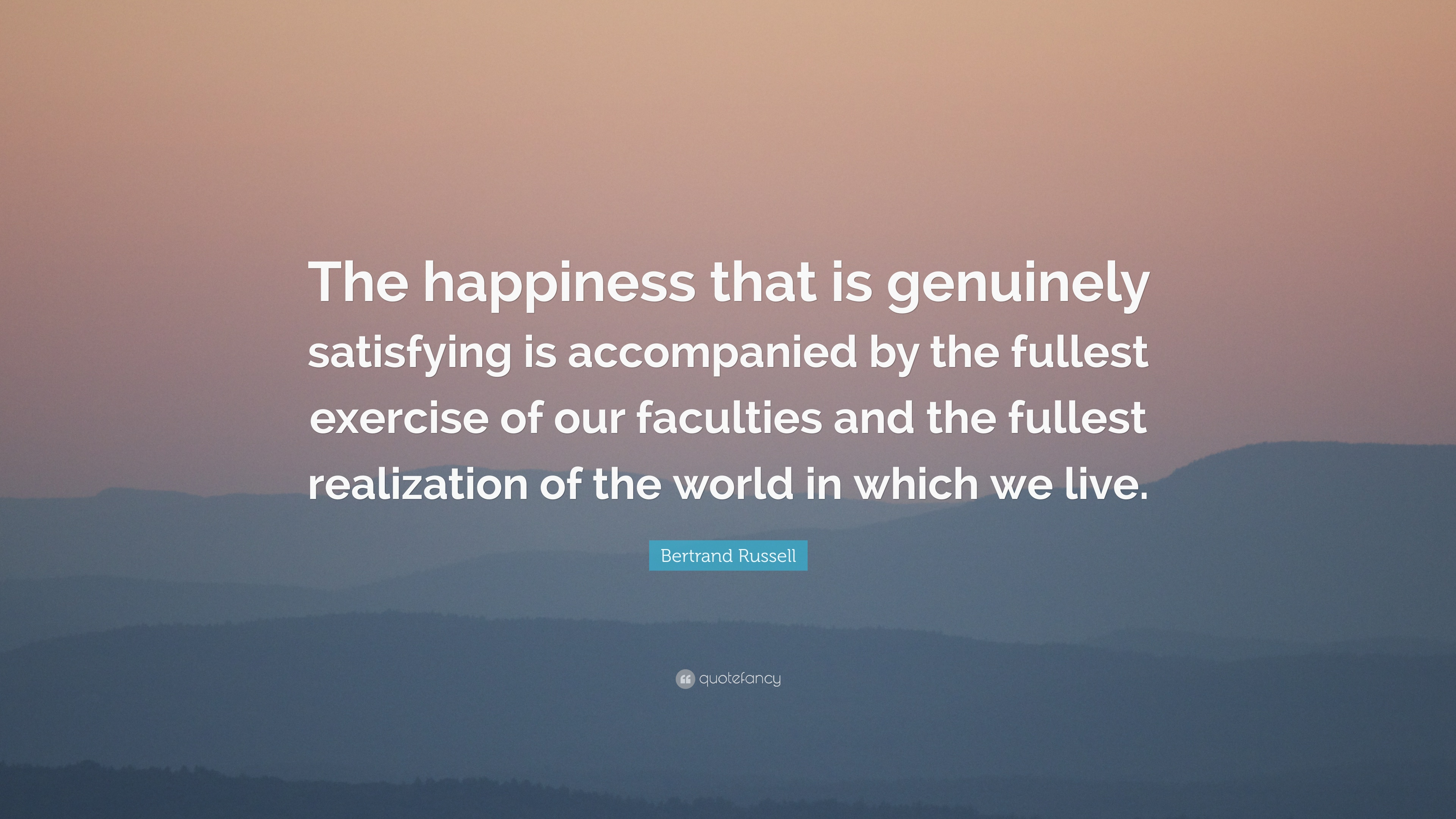 """bertrand russell quote """"the happiness that is genuinely"""