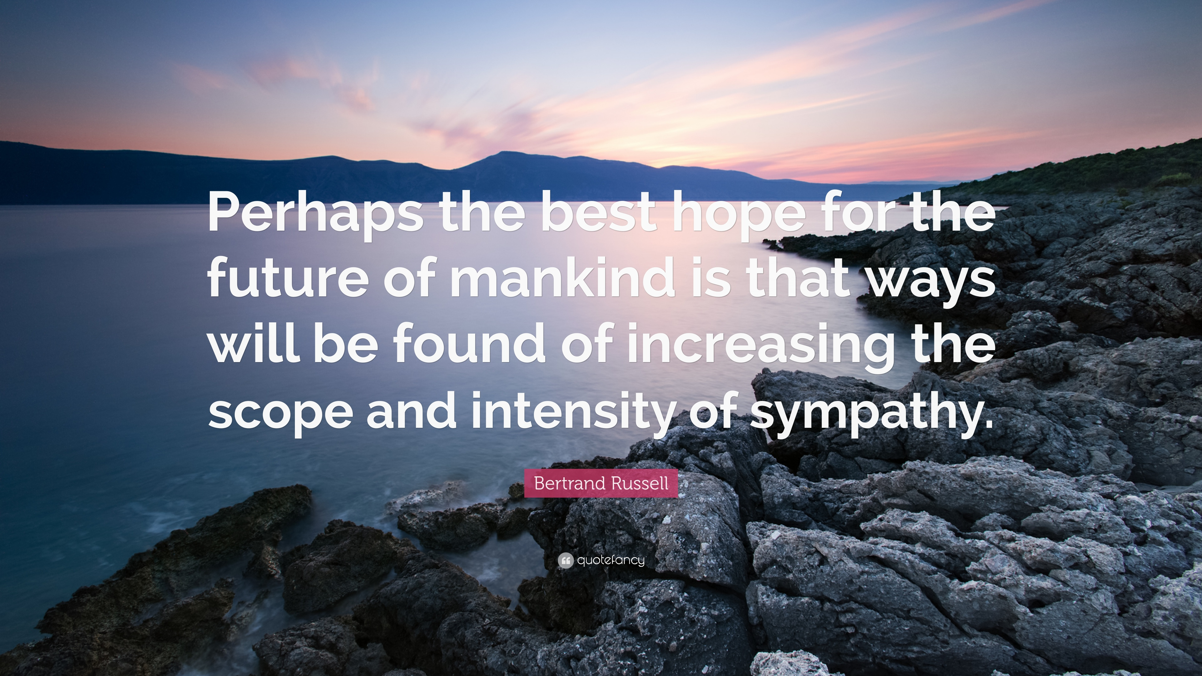 Bertrand Russell Quote Perhaps The Best Hope For The Future Of