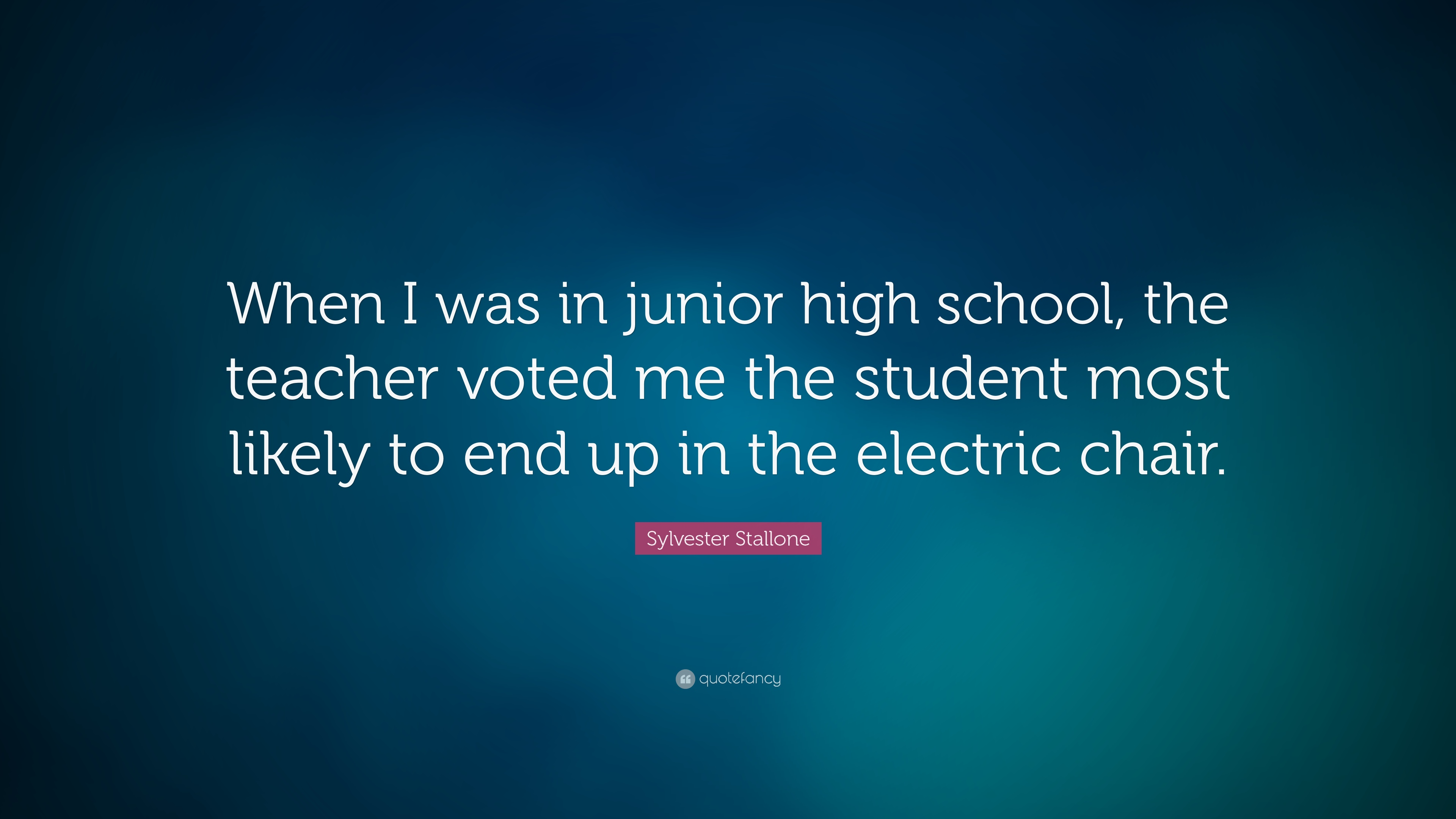 """sylvester stallone quote """"when i was in junior high school the"""