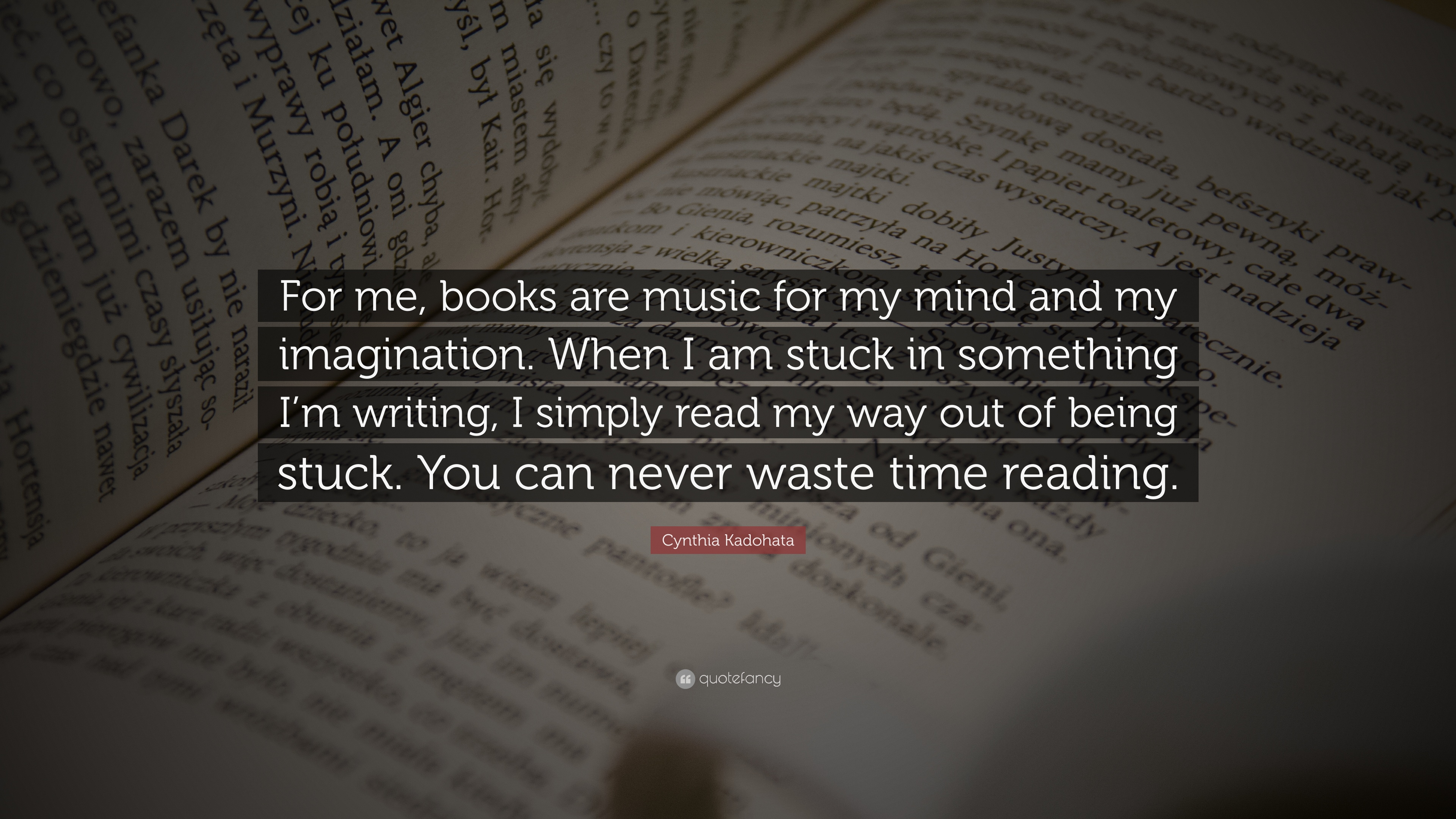 Cynthia Kadohata Quote For Me Books Are Music For My Mind And My
