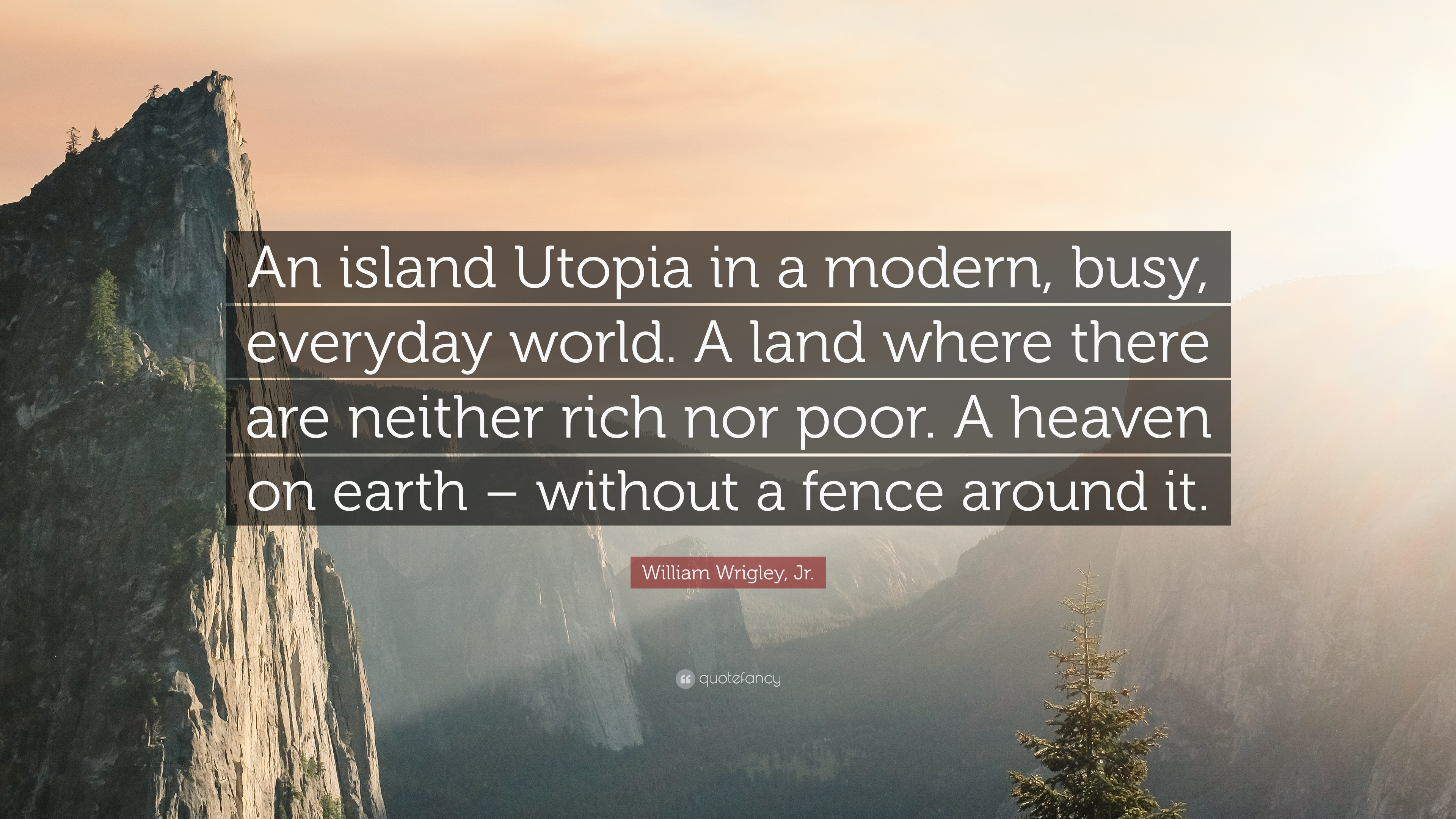 1543859-William-Wrigley-Jr-Quote-An-island-Utopia-in-a-modern-busy.jpg