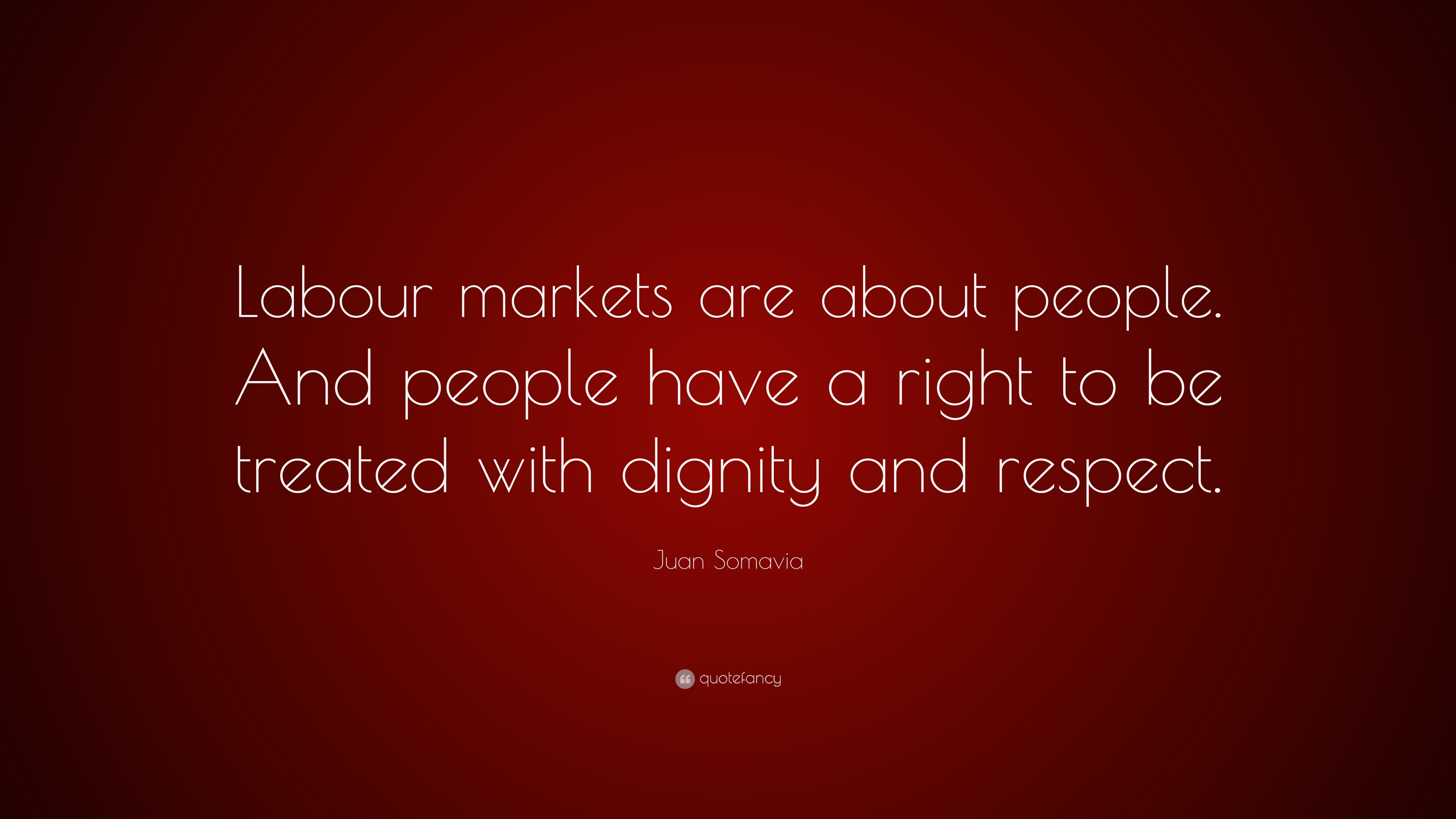 Juan Somavia Quote Labour Markets Are About People And People