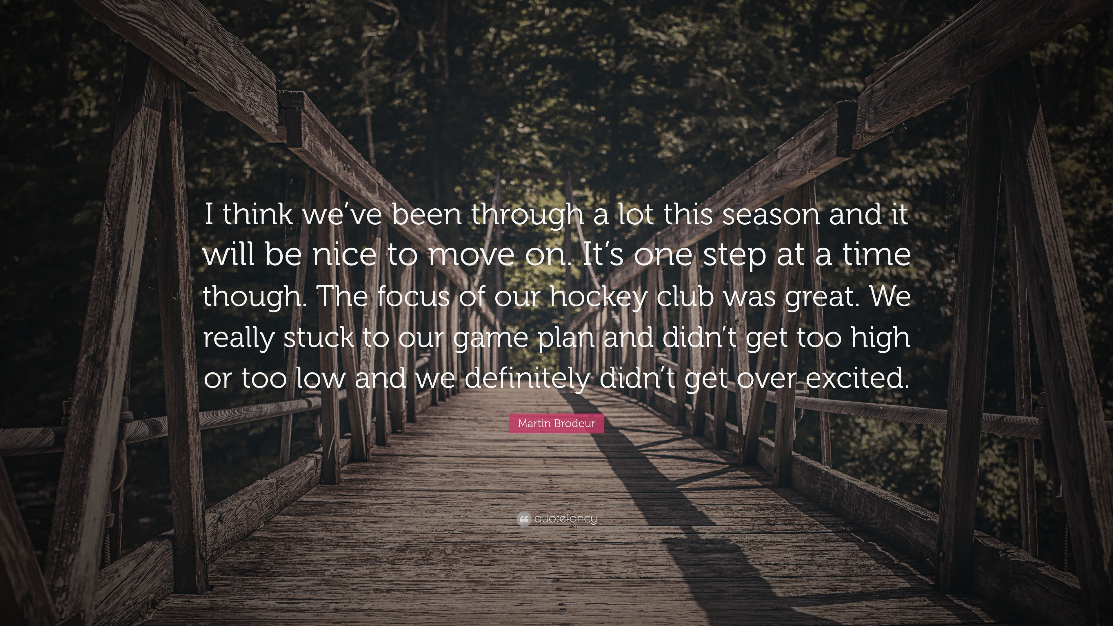 Martin Brodeur Quote I Think Weve Been Through A Lot This Season