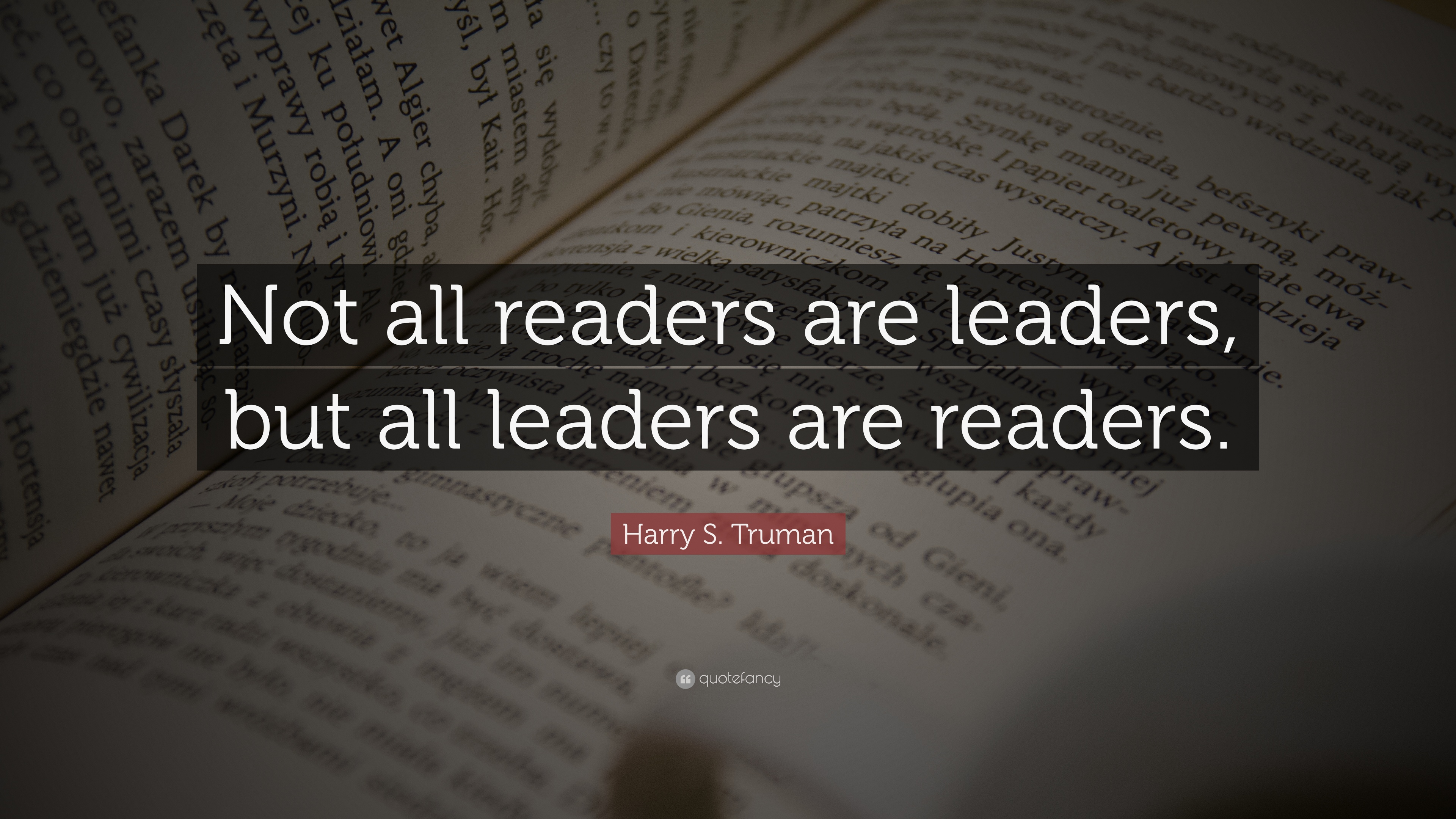 "Leaders Quotes Harry Struman Quote ""Not All Readers Are Leaders But All"