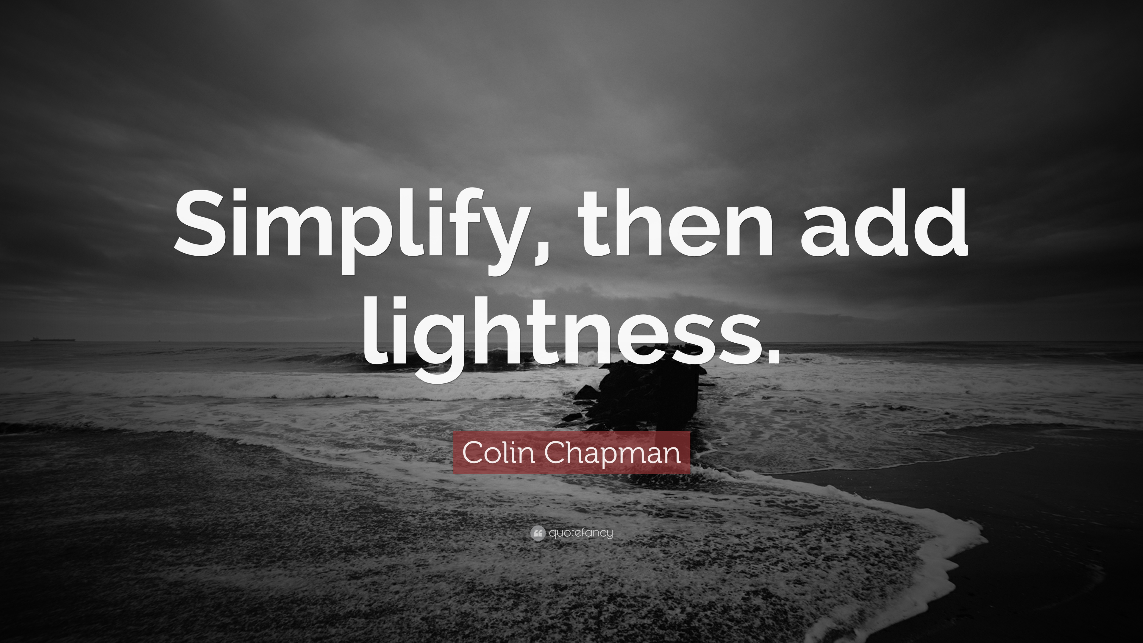 1555781-Colin-Chapman-Quote-Simplify-the