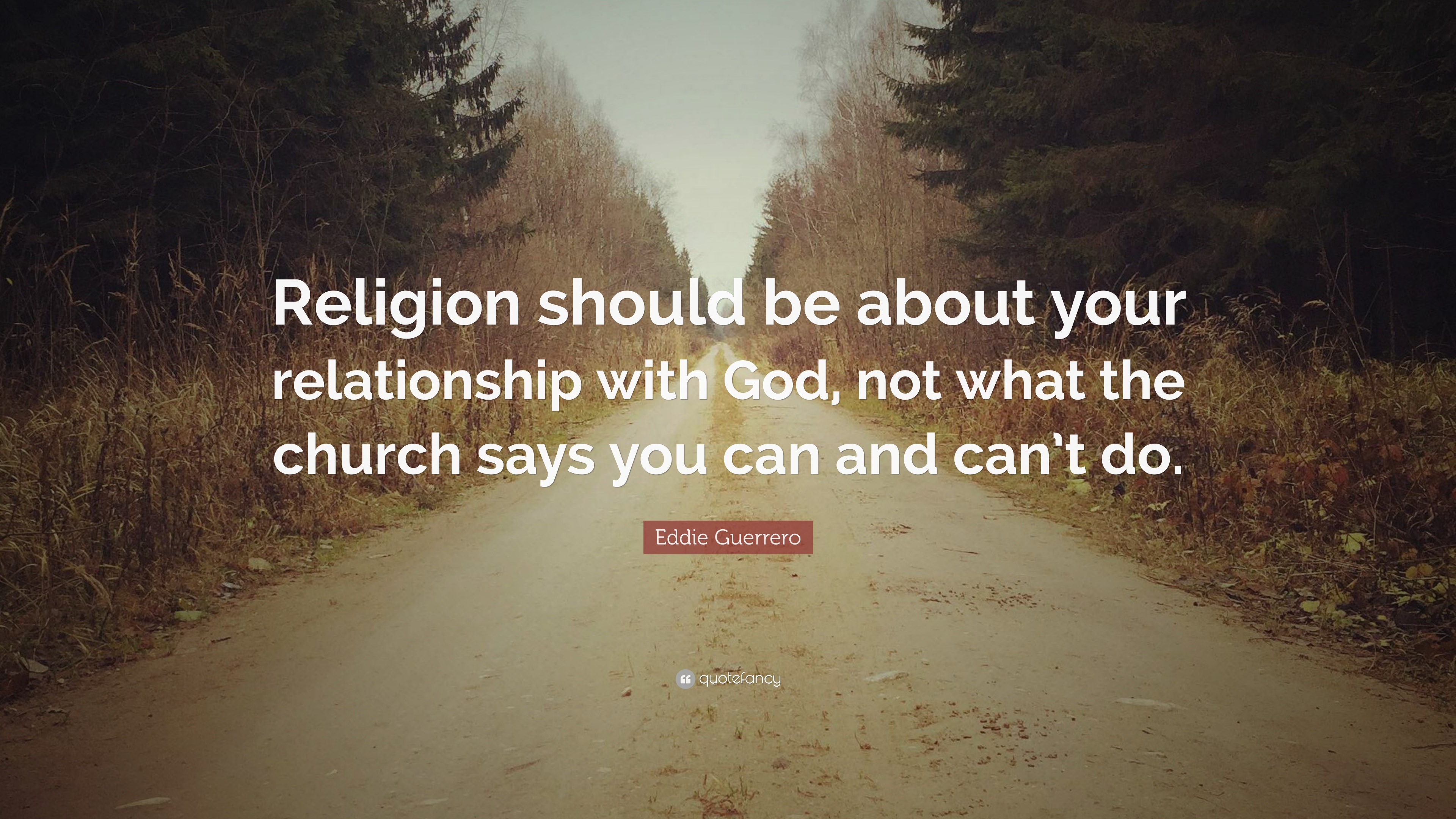 Eddie Guerrero Quote Religion Should Be About Your Relationship