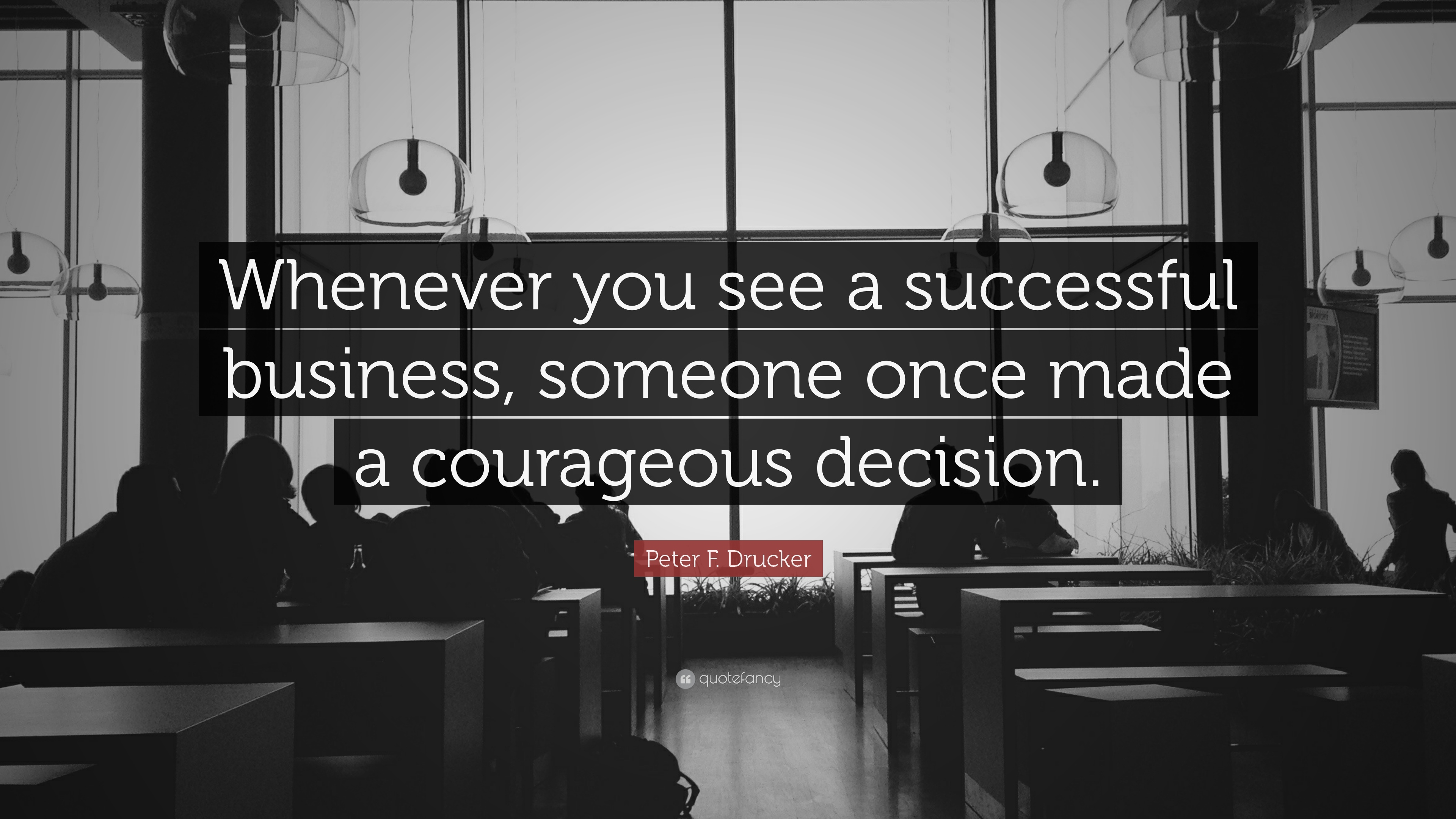 """Success Quotes: """"Whenever you see a successful business, someone ..."""