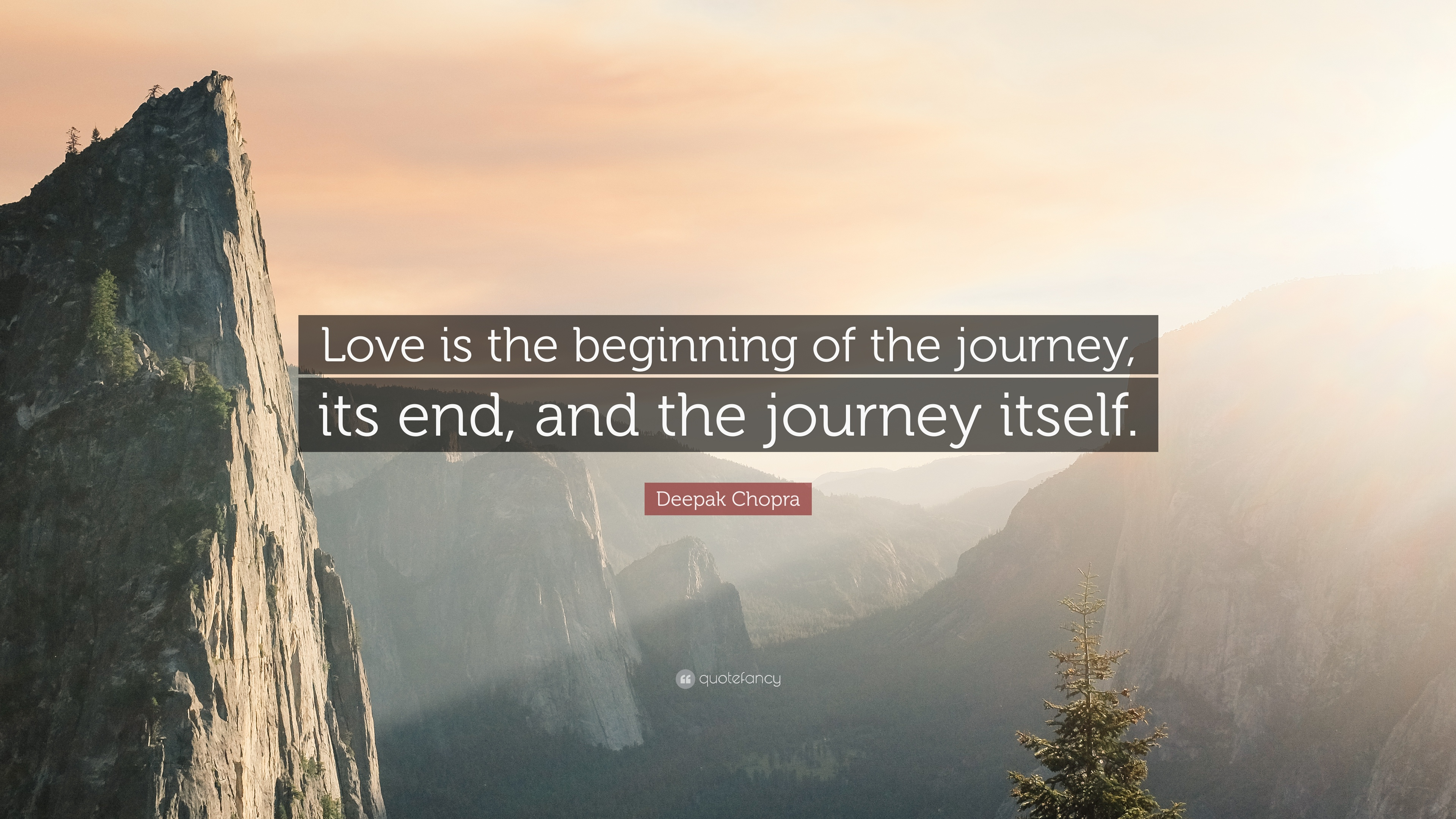Deepak Chopra Quote Love Is The Beginning Of The Journey Its End