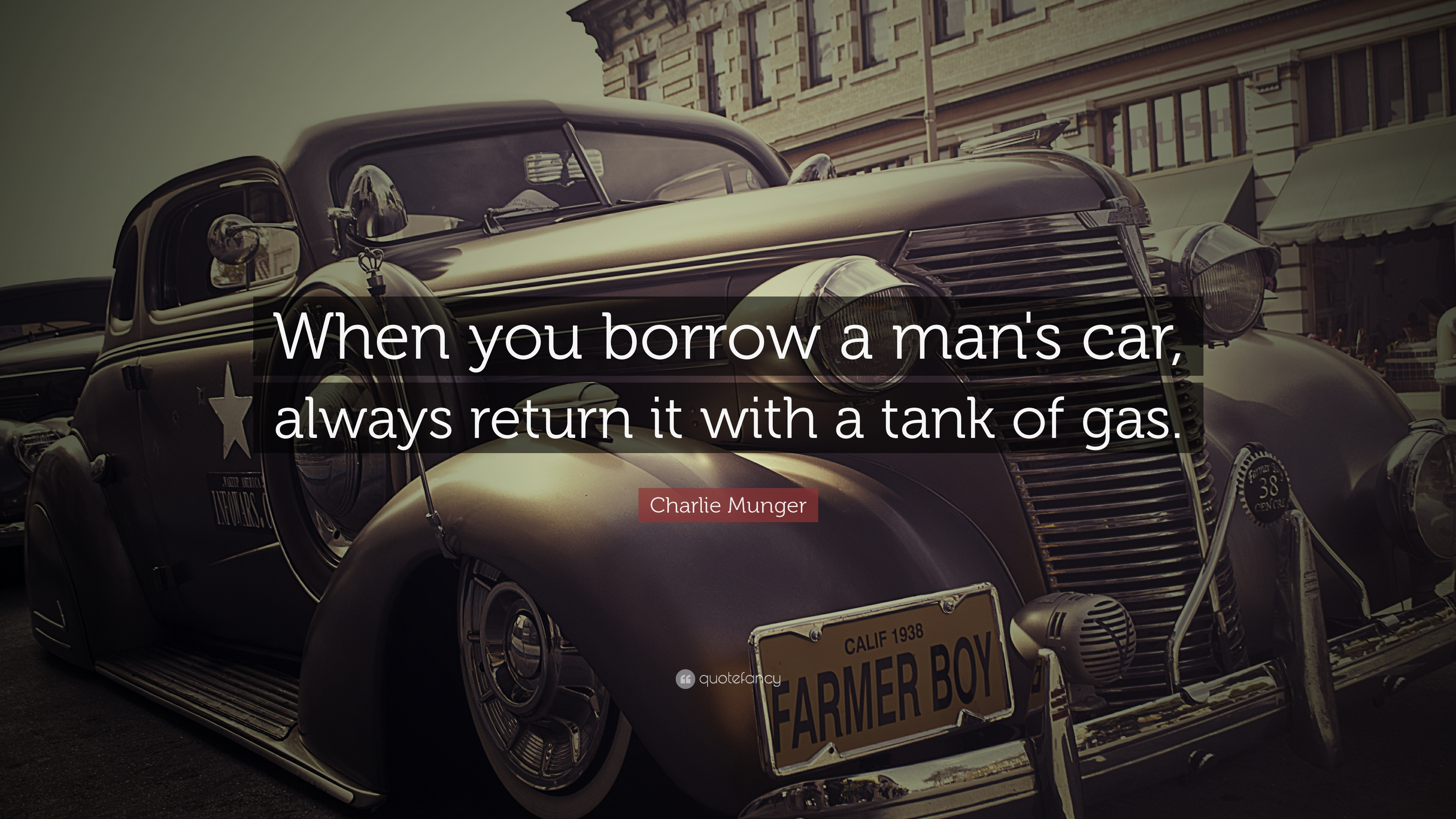 Charlie Munger Quote When You Borrow A Man S Car Always Return It
