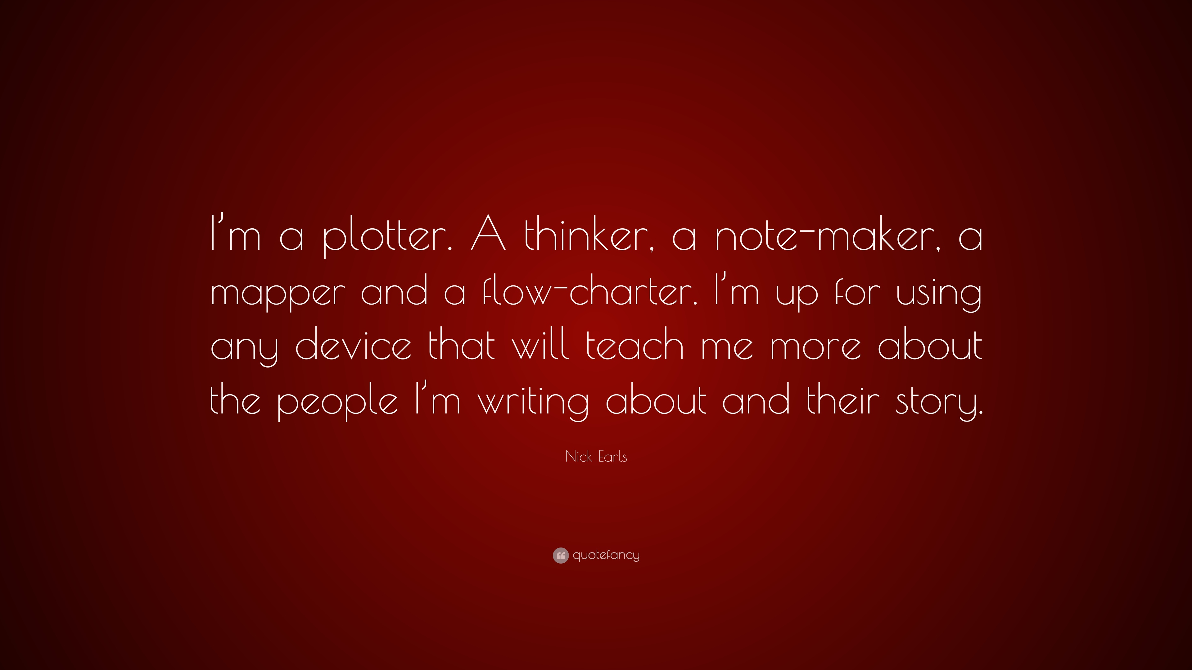 "Quotes Maker Nick Earls Quote ""I'm A Plottera Thinker A Notemaker A"