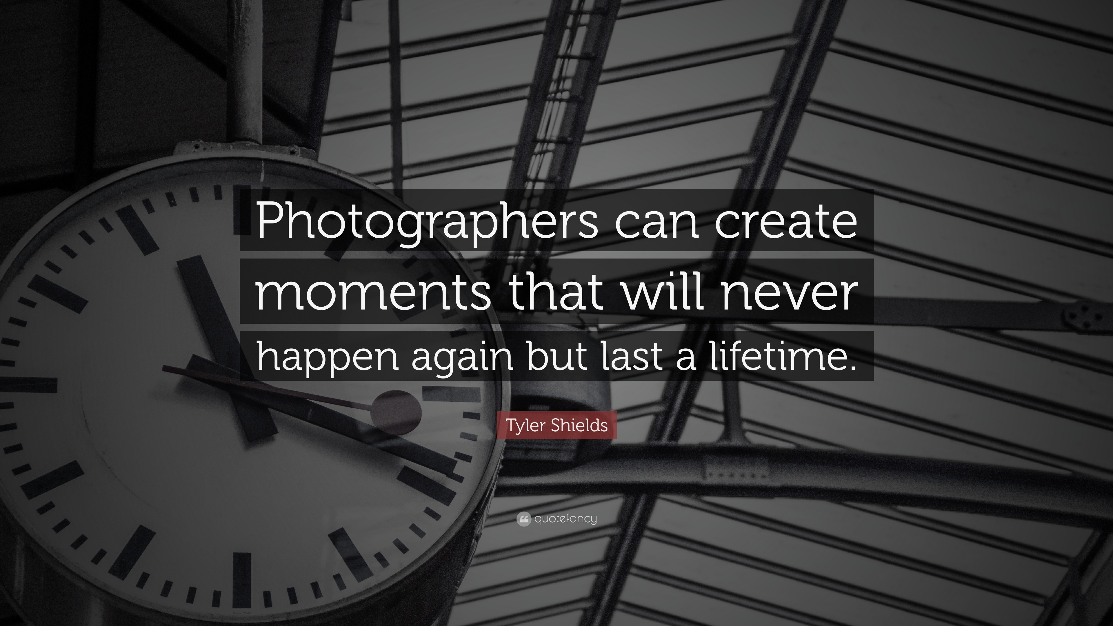 "eb5a84da4981f8 Tyler Shields Quote  ""Photographers can create moments that will never  happen again but last"