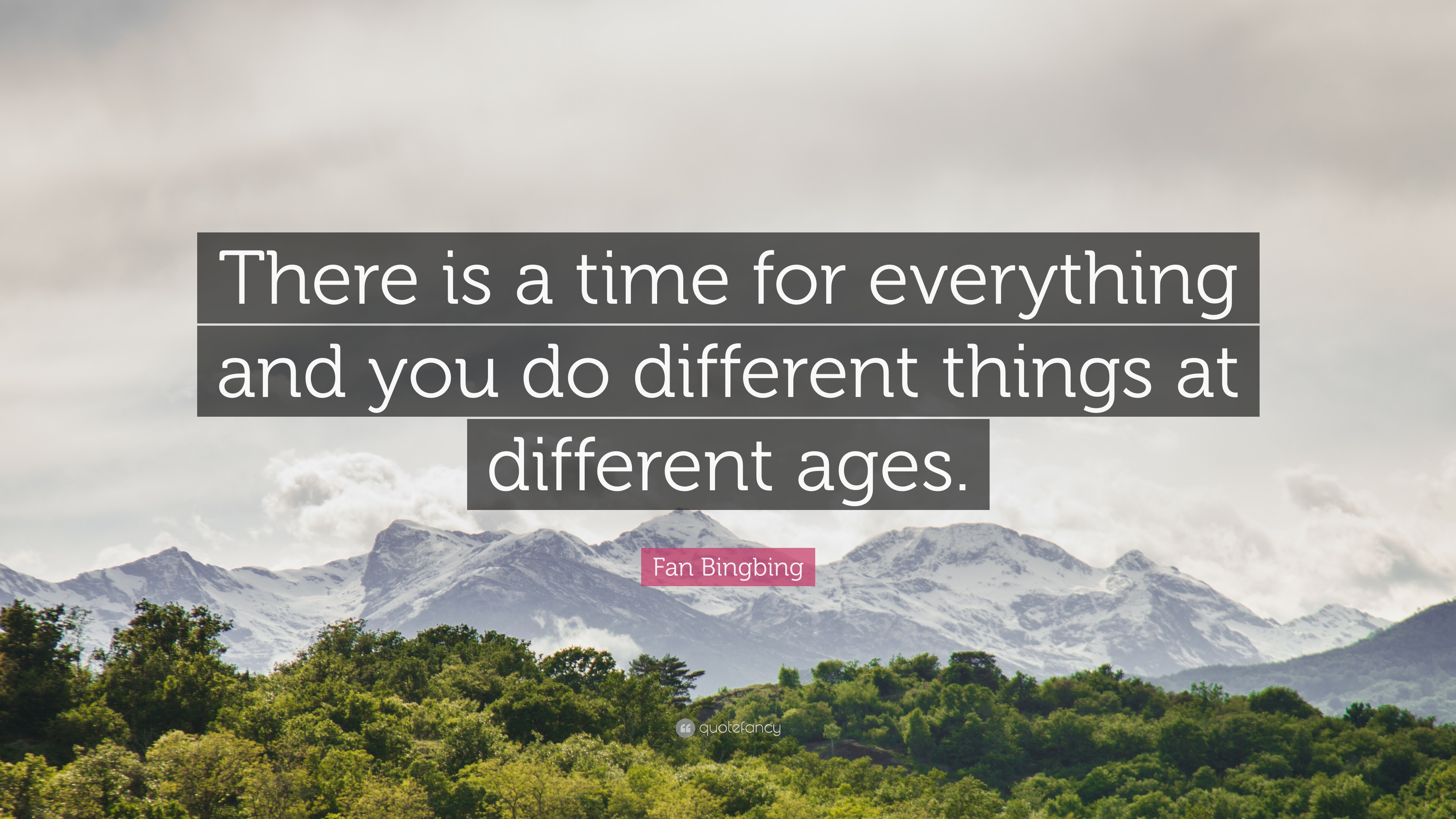Fan Bingbing Quote There Is A Time For Everything And You Do