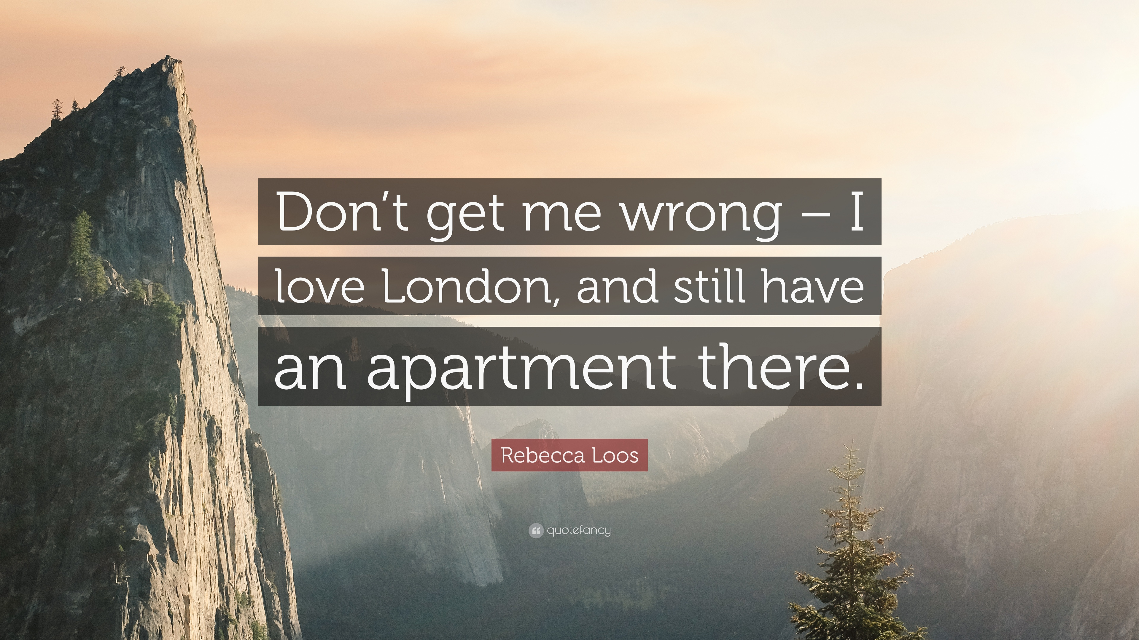 Rebecca Loos Quote Dont Get Me Wrong I Love London And