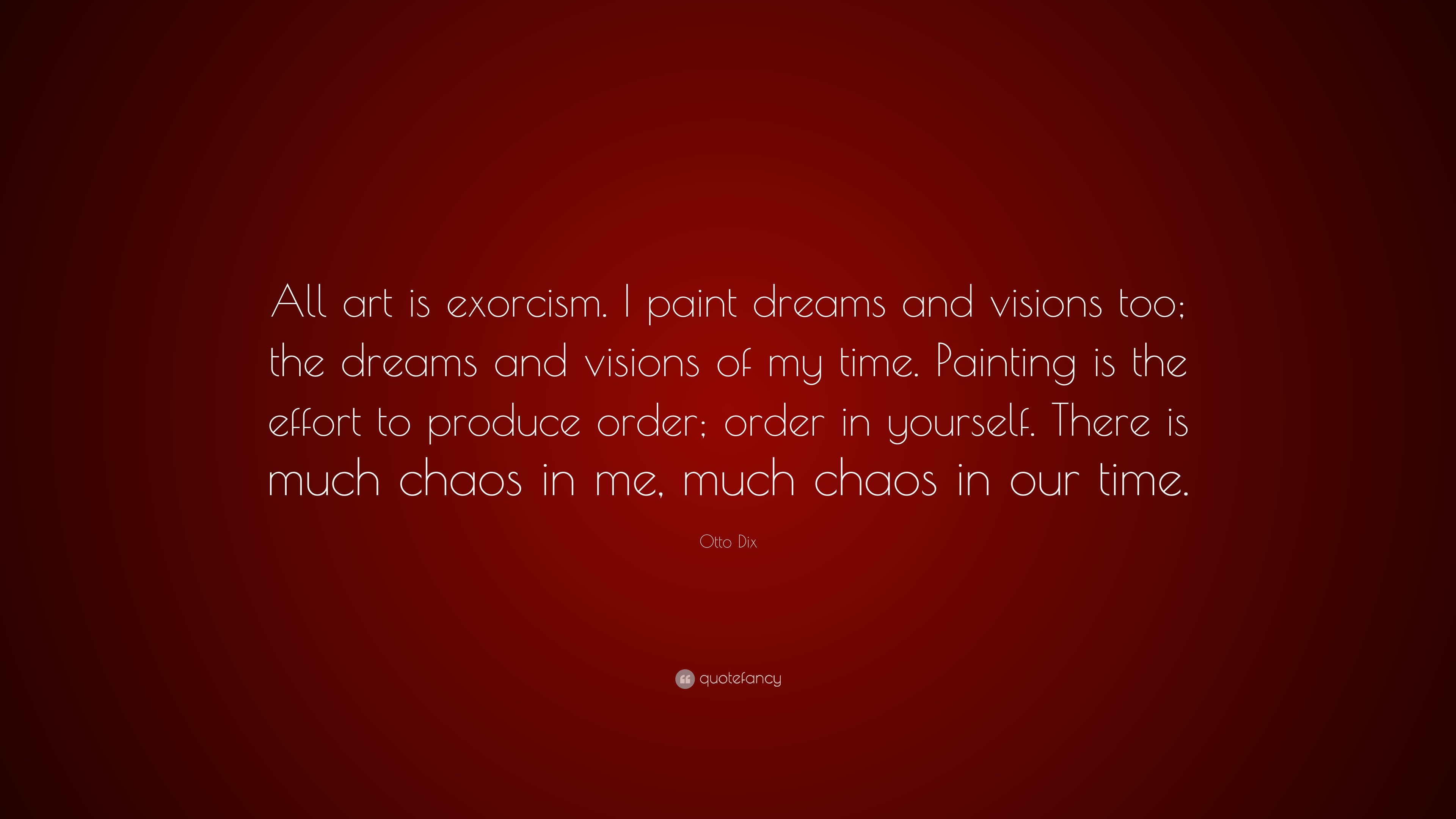 Otto dix quote all art is exorcism i paint dreams and visions too otto dix quote all art is exorcism i paint dreams and visions too solutioingenieria Images