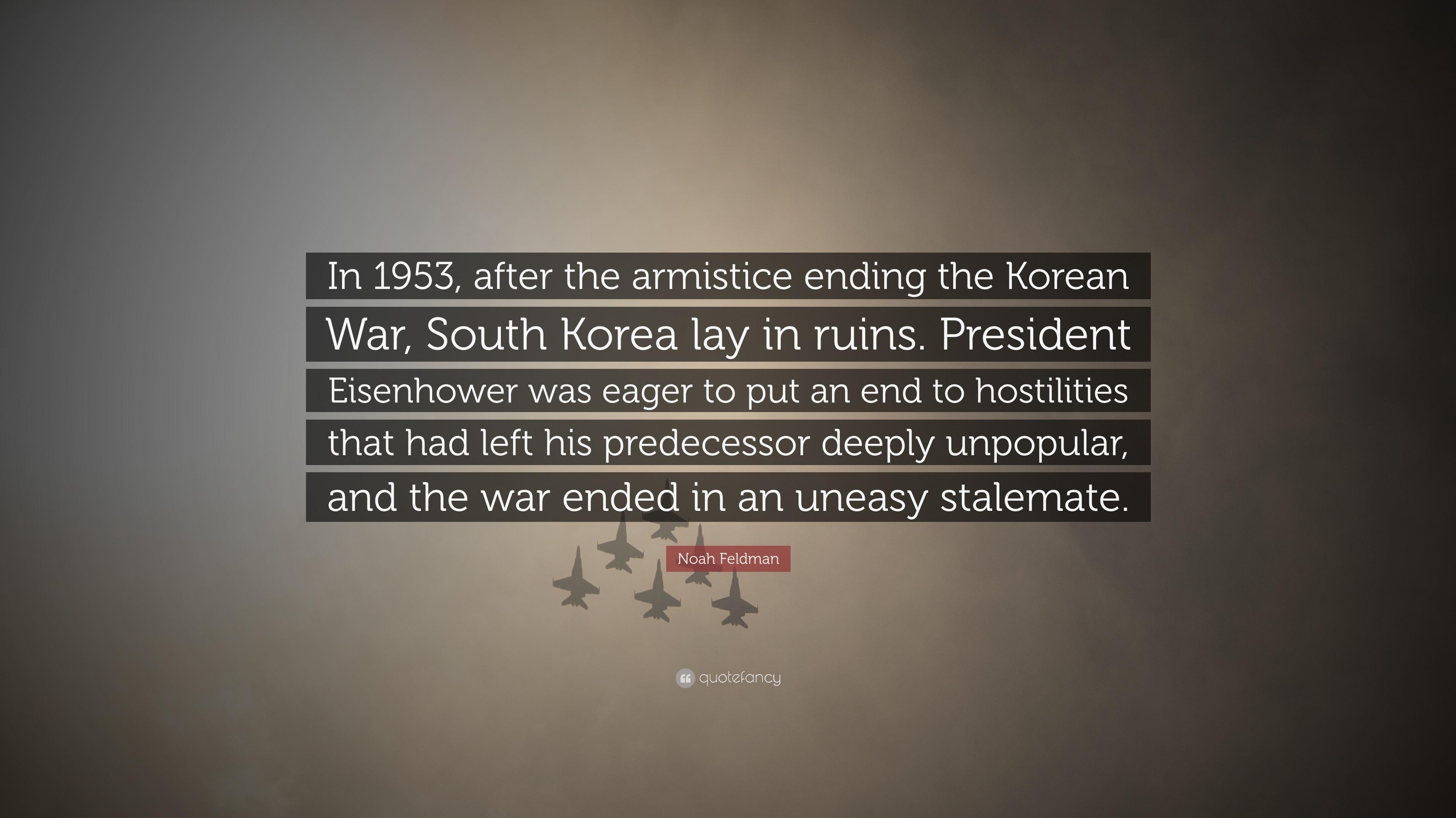 """Noah Feldman Quote: """"In 1953, After The Armistice Ending"""