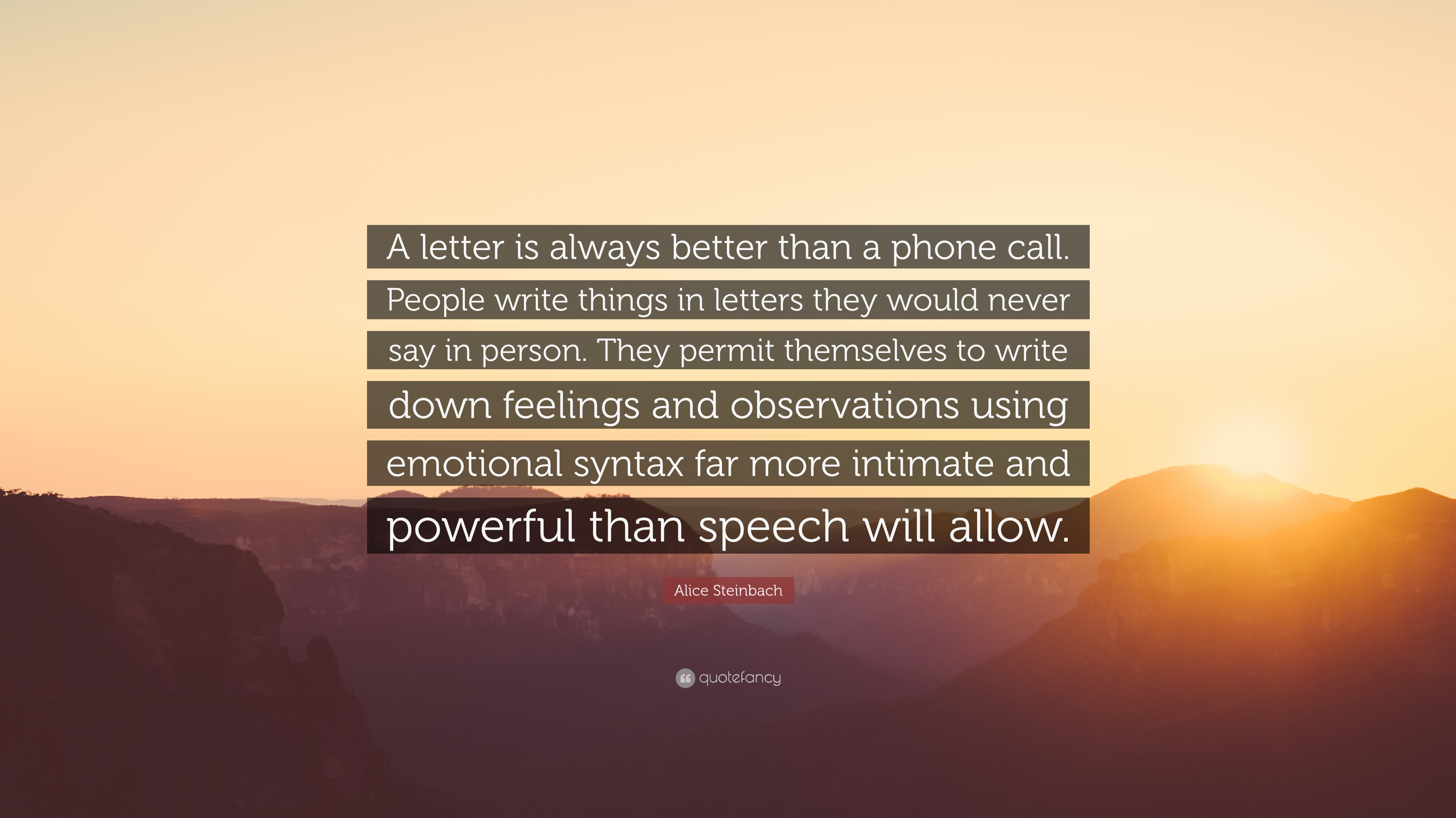 "Phone Call Quotes Alice Steinbach Quote ""A Letter Is Always Better Than A Phone"