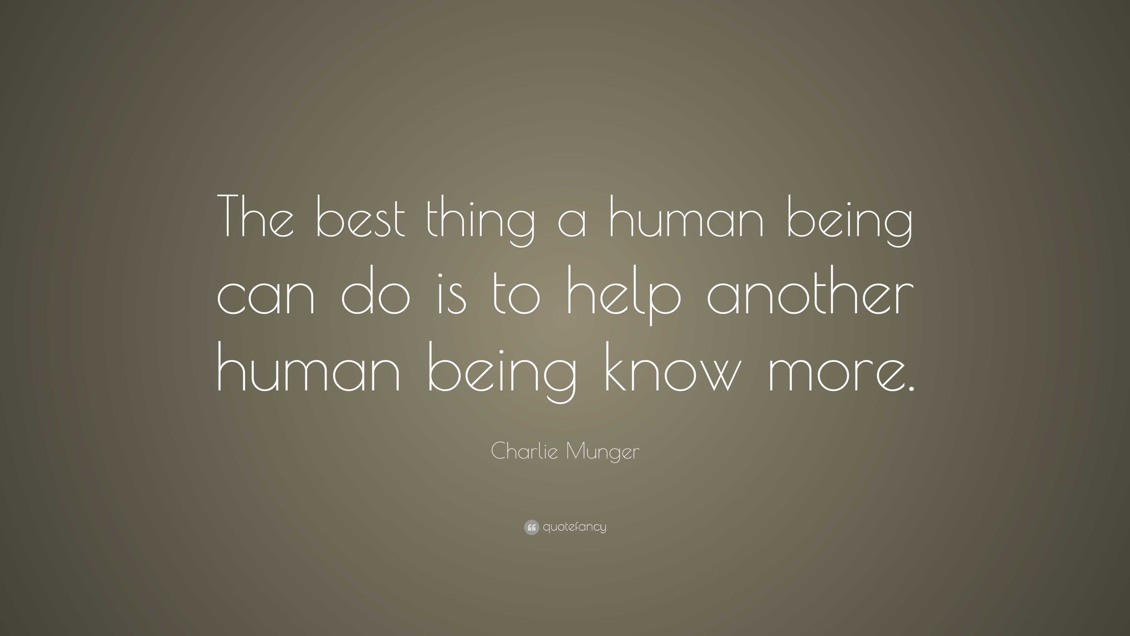 "Charlie Munger Quote: ""The Best Thing A Human Being Can Do"