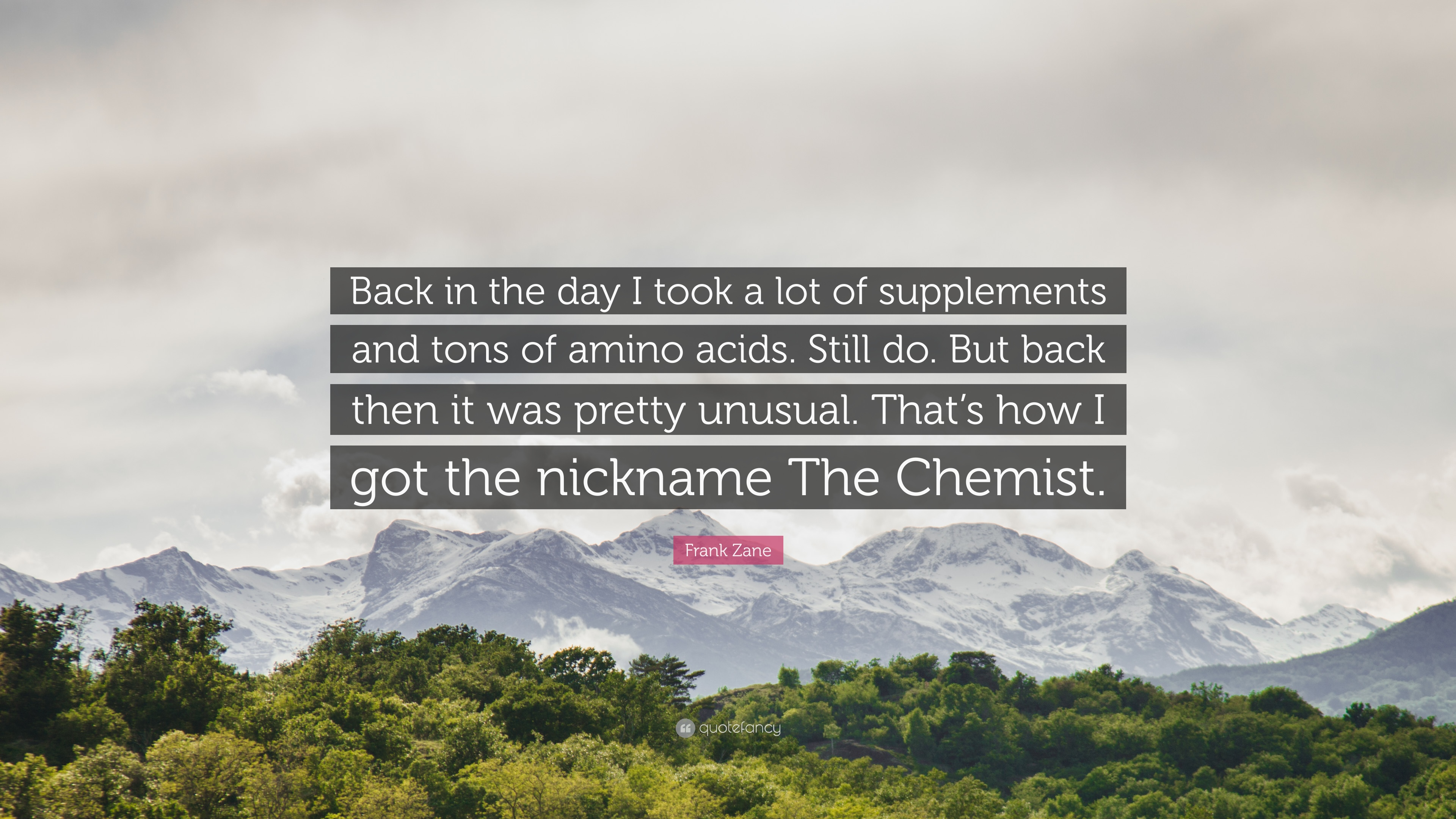 Frank Zane Quote Back In The Day I Took A Lot Of Supplements And