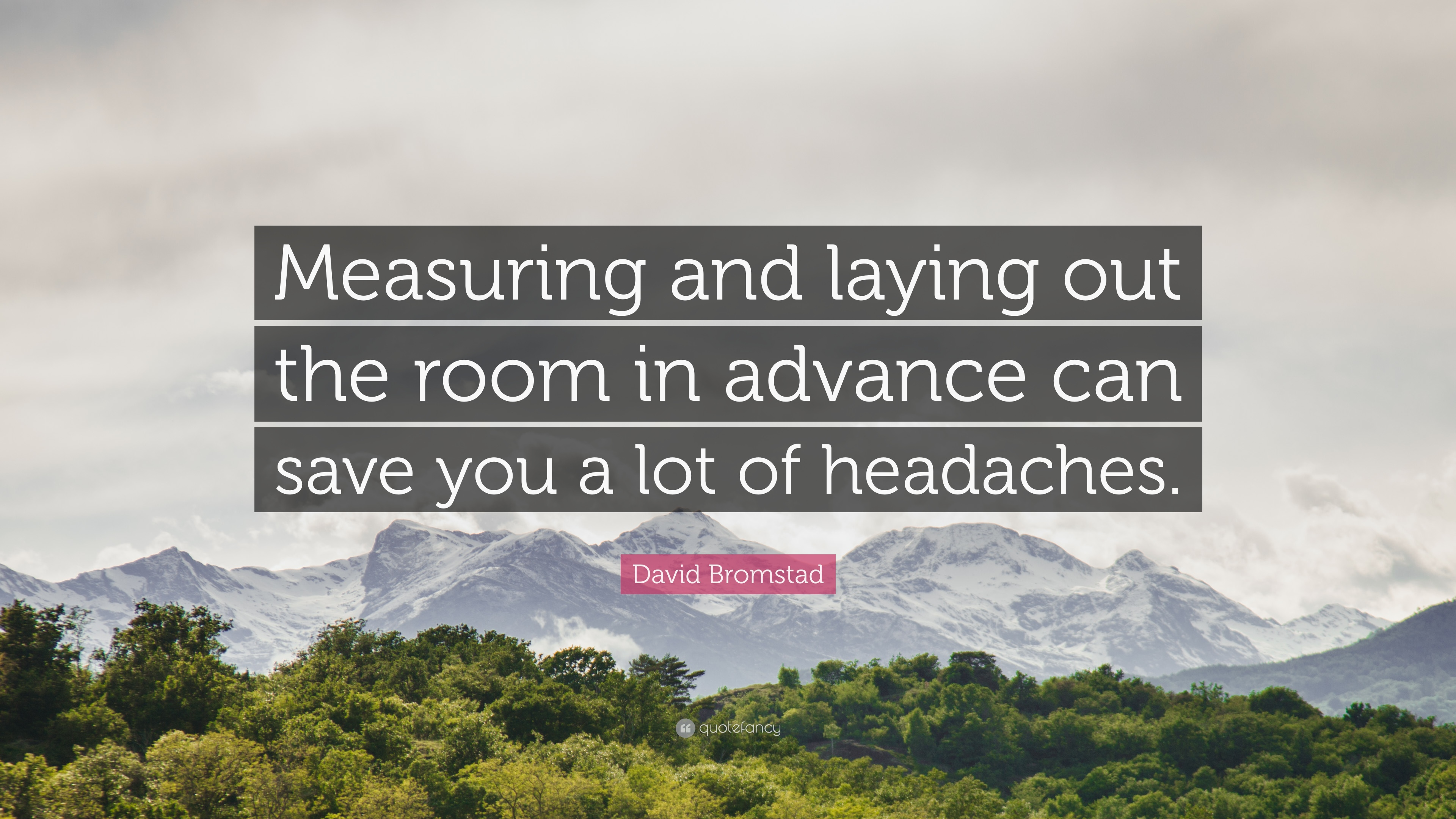 David Bromstad Quote Measuring And Laying Out The Room In Advance Can Save You