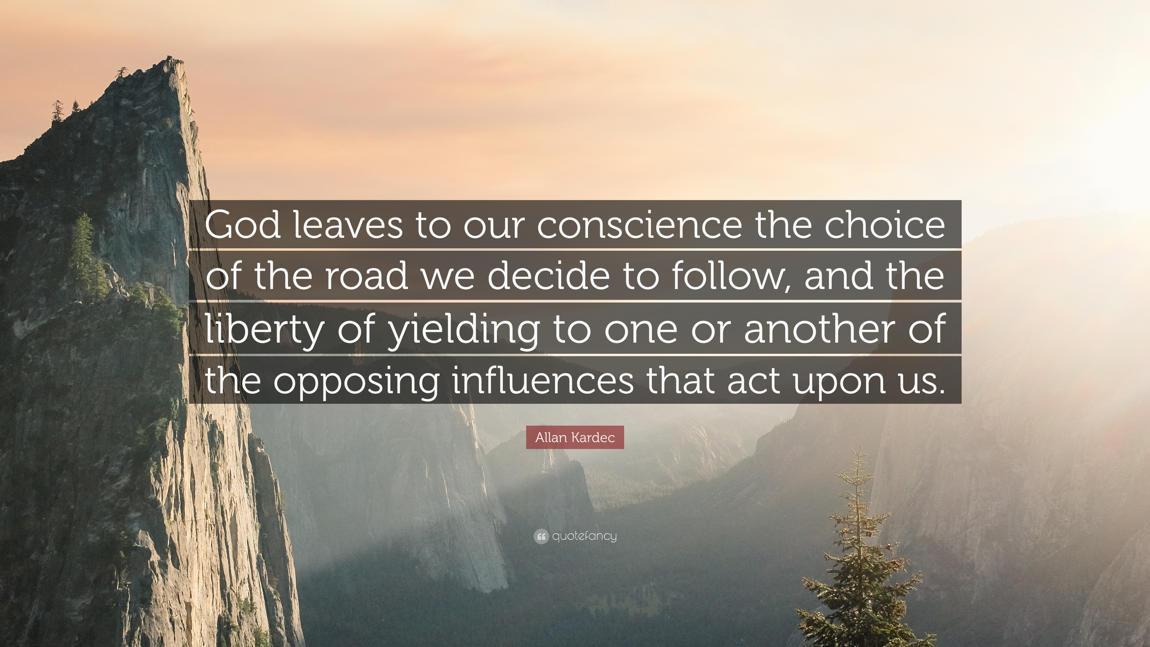 "The Choice Quotes Allan Kardec Quote ""God Leaves To Our Conscience The Choice Of"