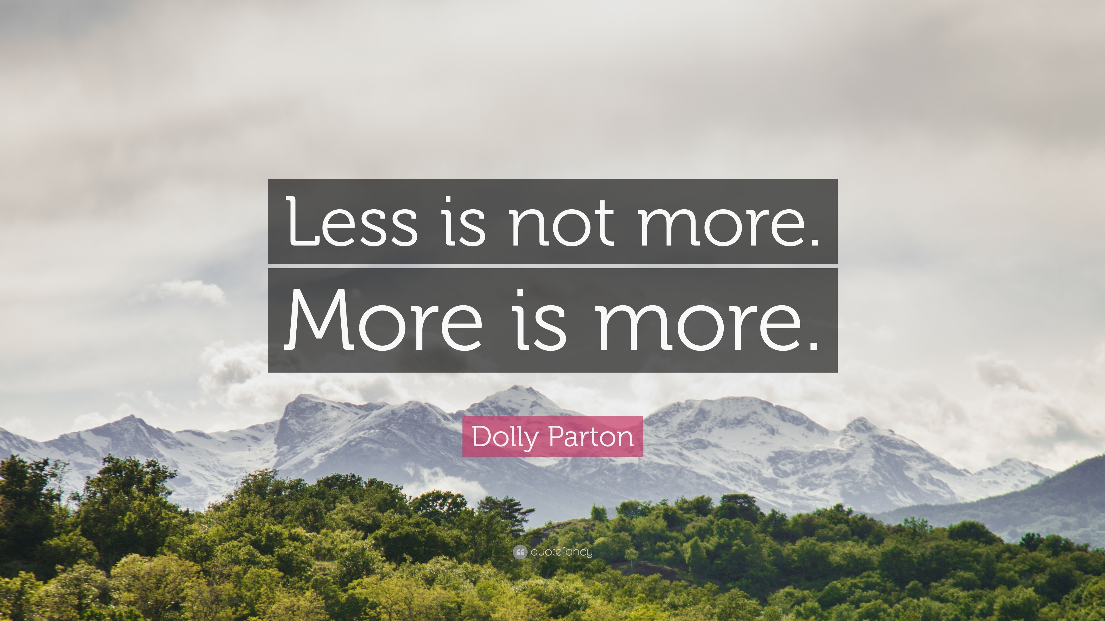 Dolly Parton Quote Less Is Not More More Is More 12 Wallpapers