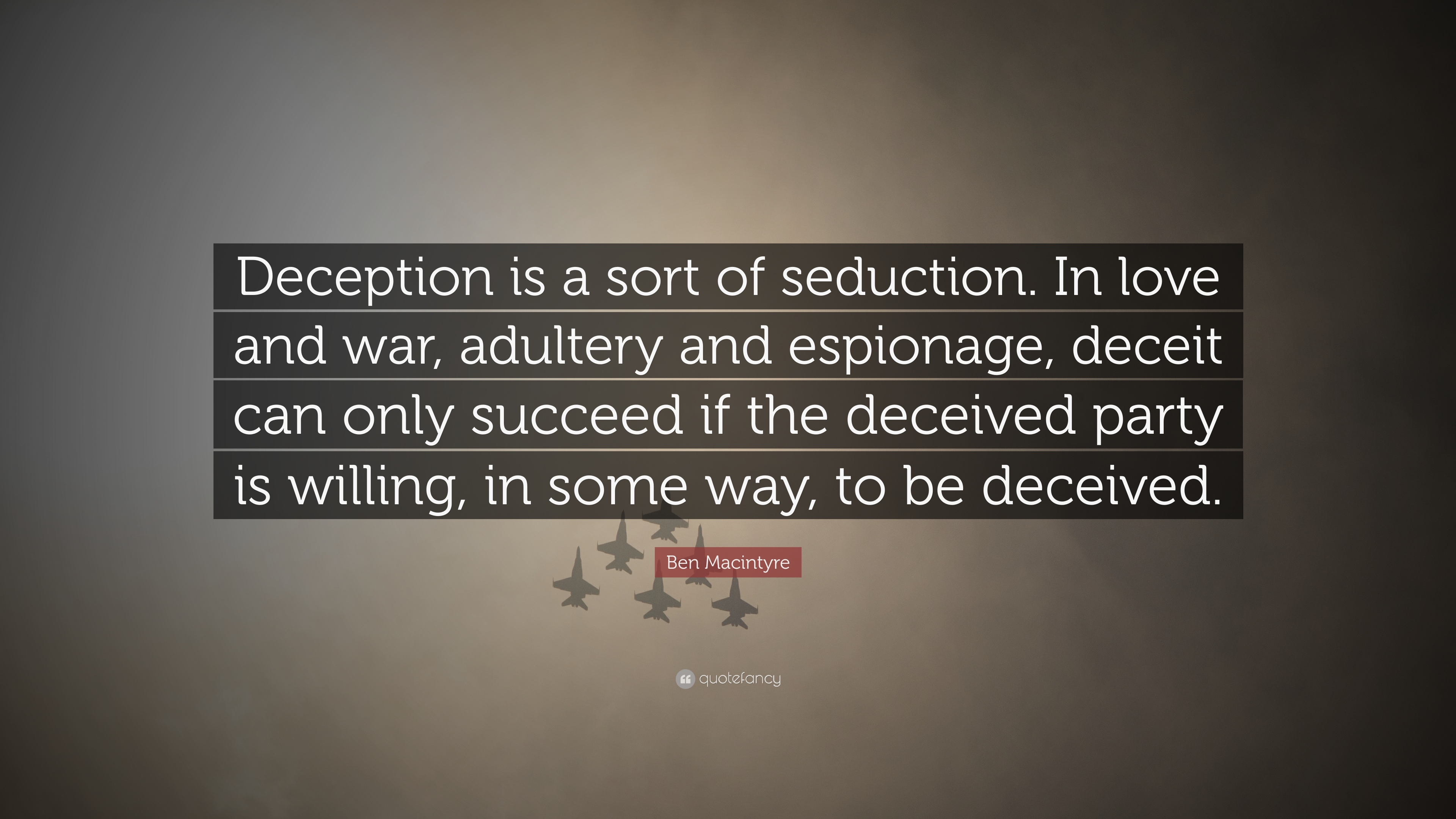 "Deception Love Quotes Ben Macintyre Quote ""Deception Is A Sort Of Seductionin Love"