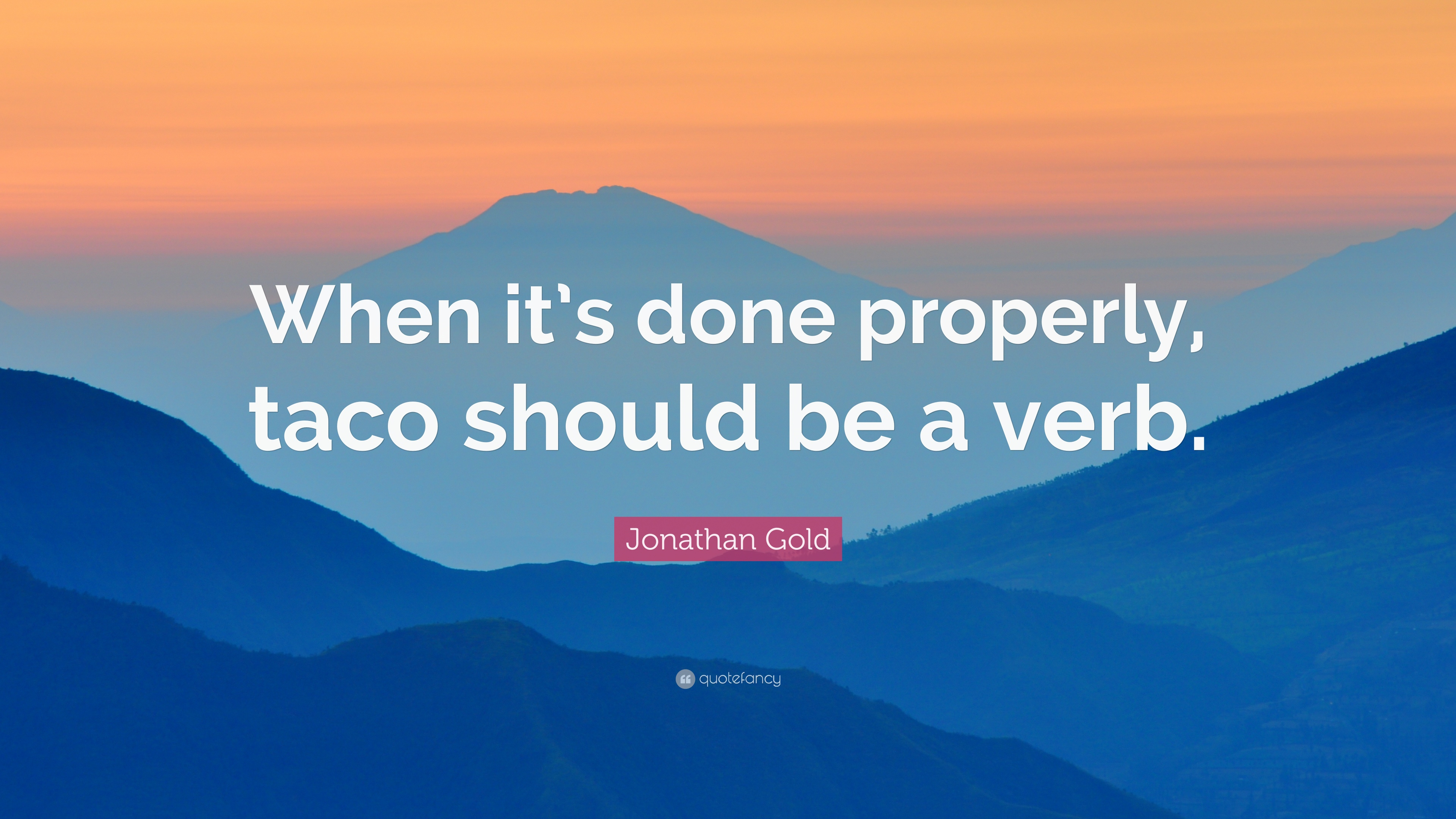 jonathan gold quotes quotefancy