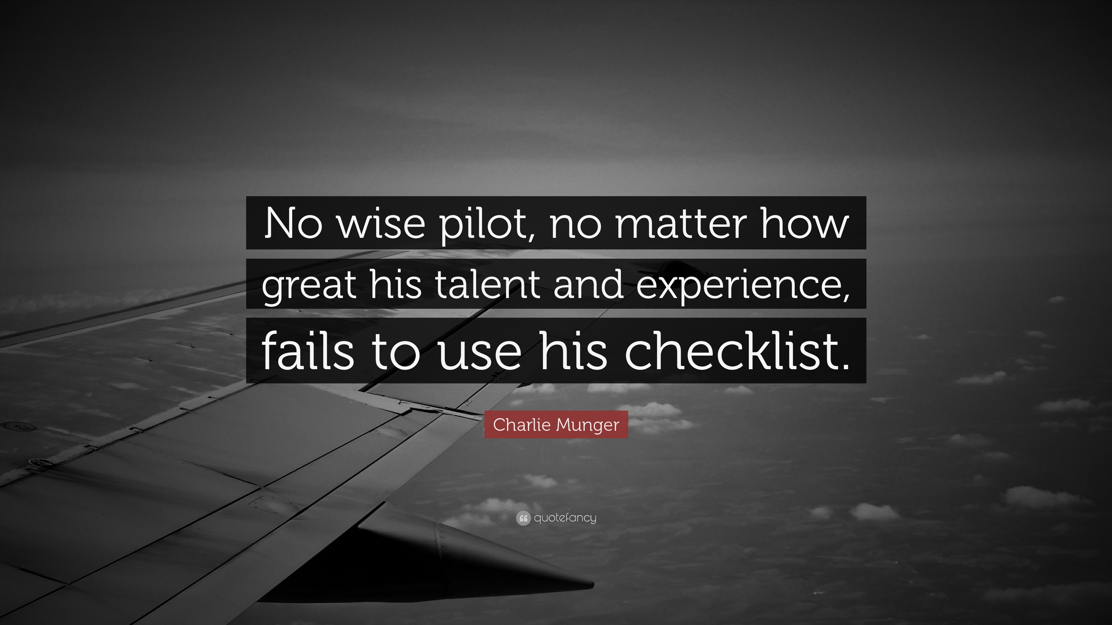 """Charlie Munger Quote: """"No Wise Pilot, No Matter How Great"""