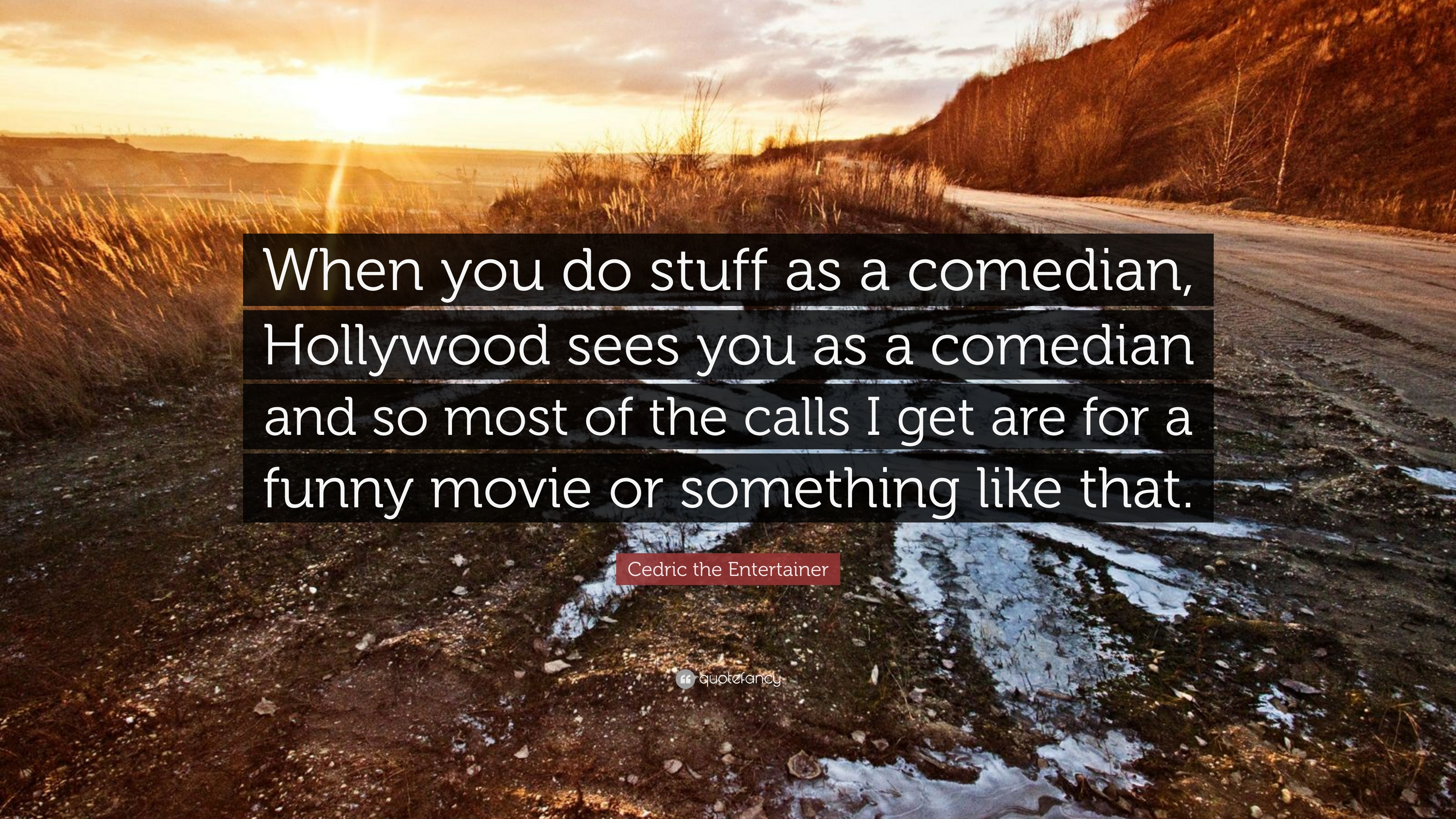 """Cedric The Entertainer Quote: """"When You Do Stuff As A"""