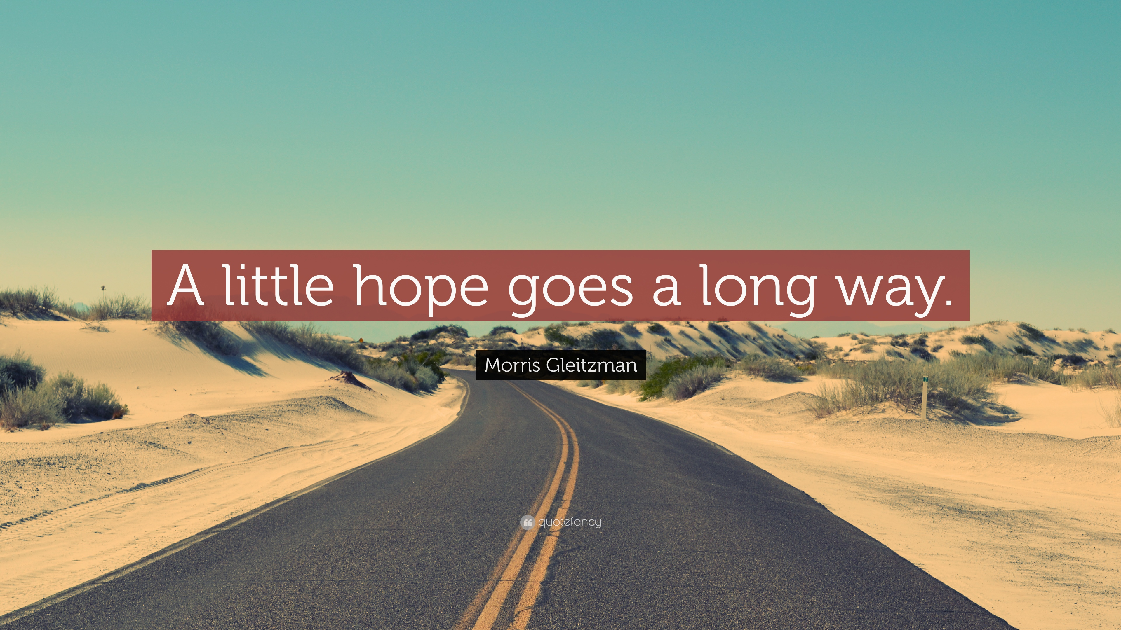 Morris Gleitzman Quote A Little Hope Goes A Long Way 7