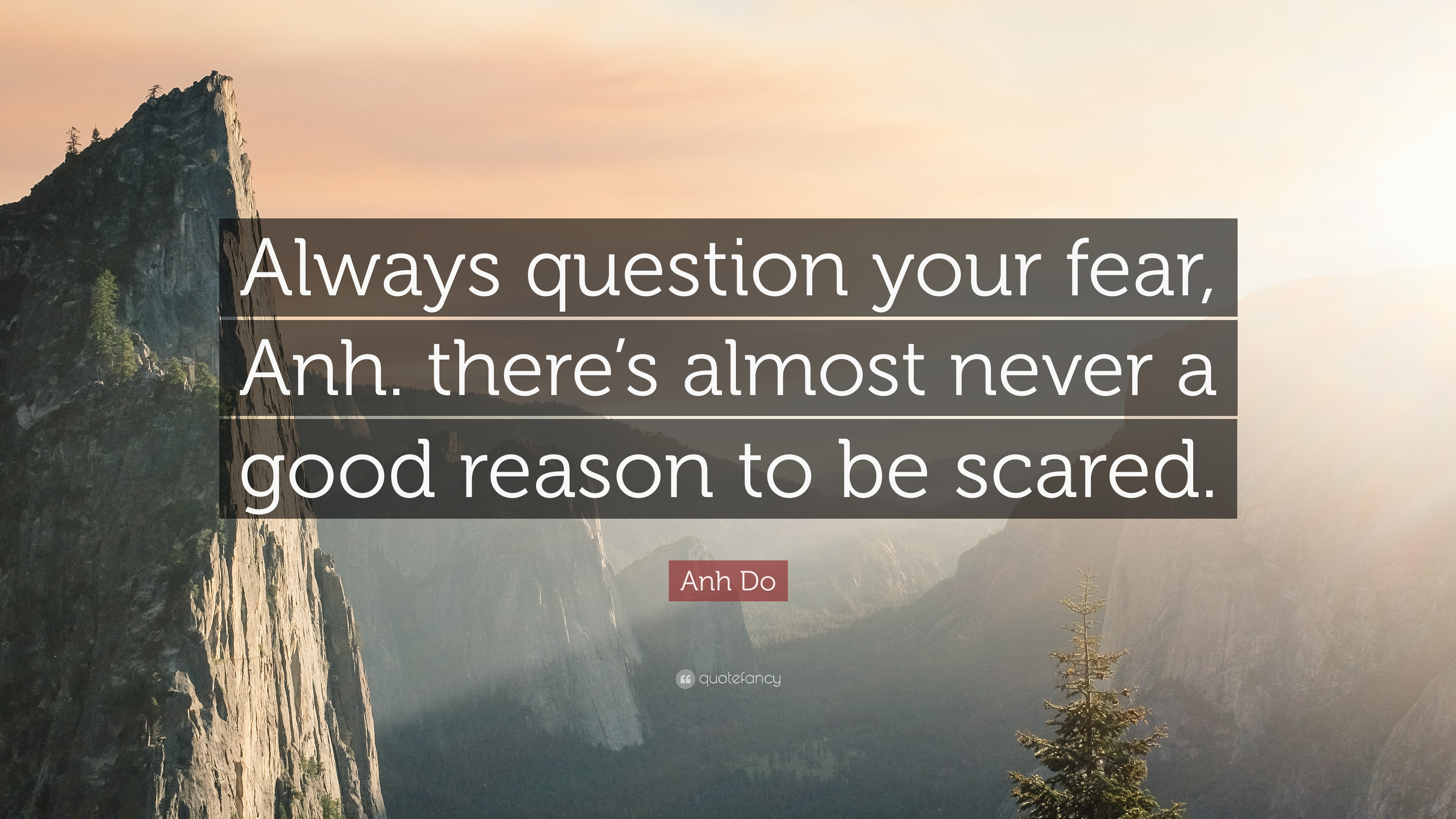 "Anh Do Quote: ""Always Question Your Fear, Anh. There's"