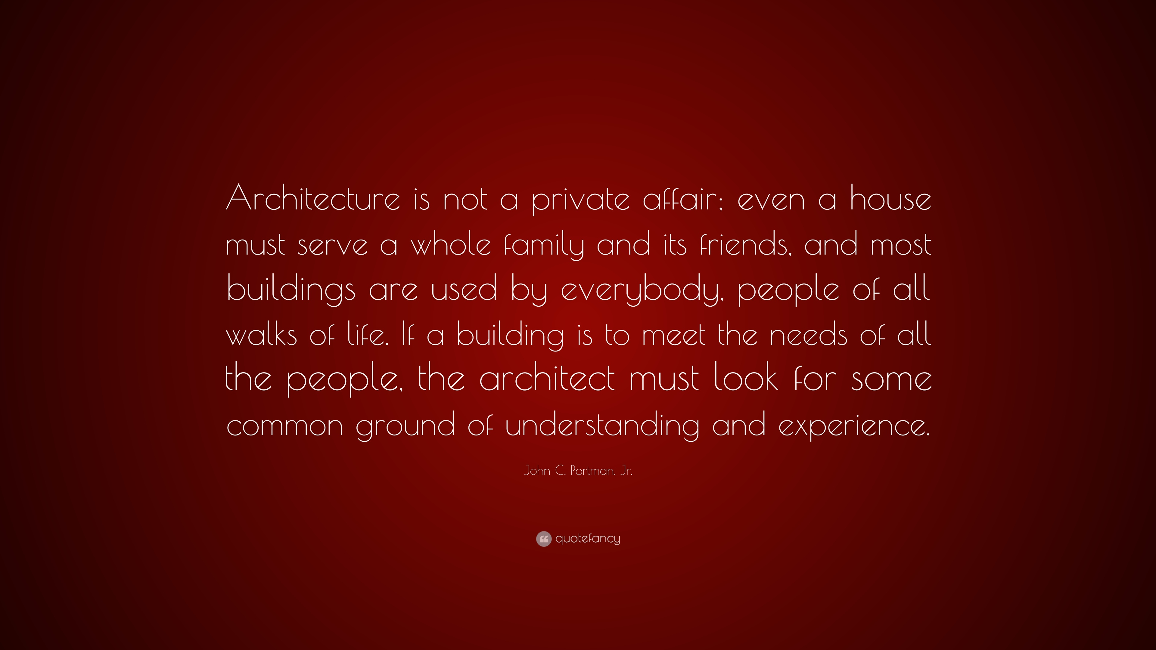 John c portman jr quotes 5 wallpapers quotefancy for House building quotes