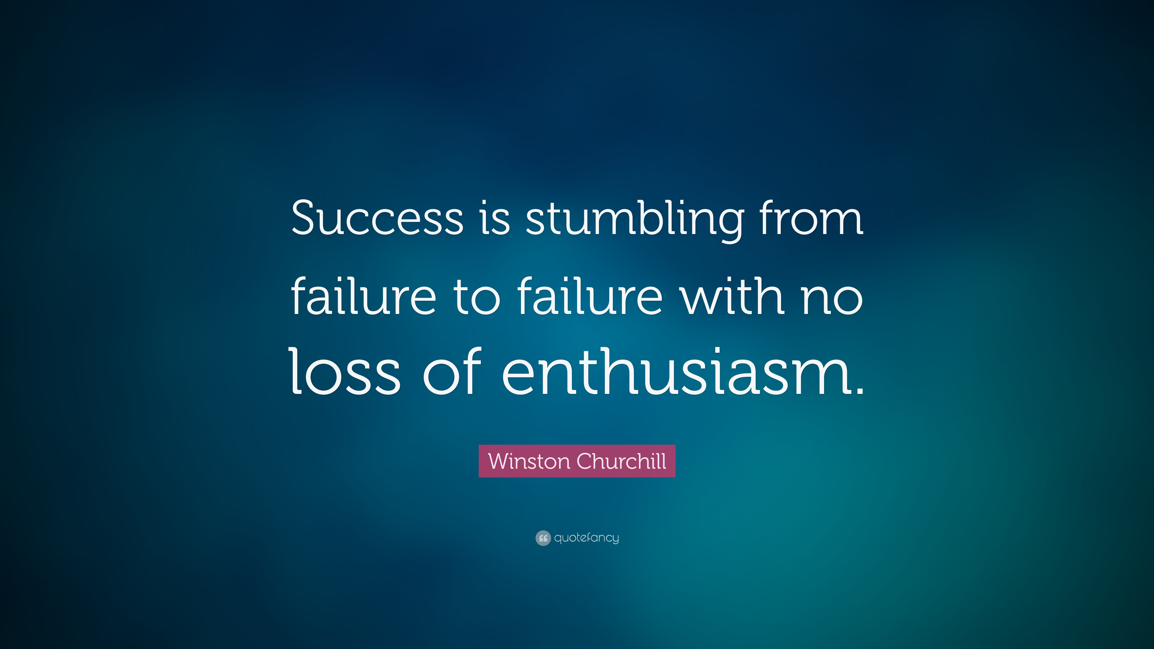 Winston Churchill Quote Success Failure Enthusiasm