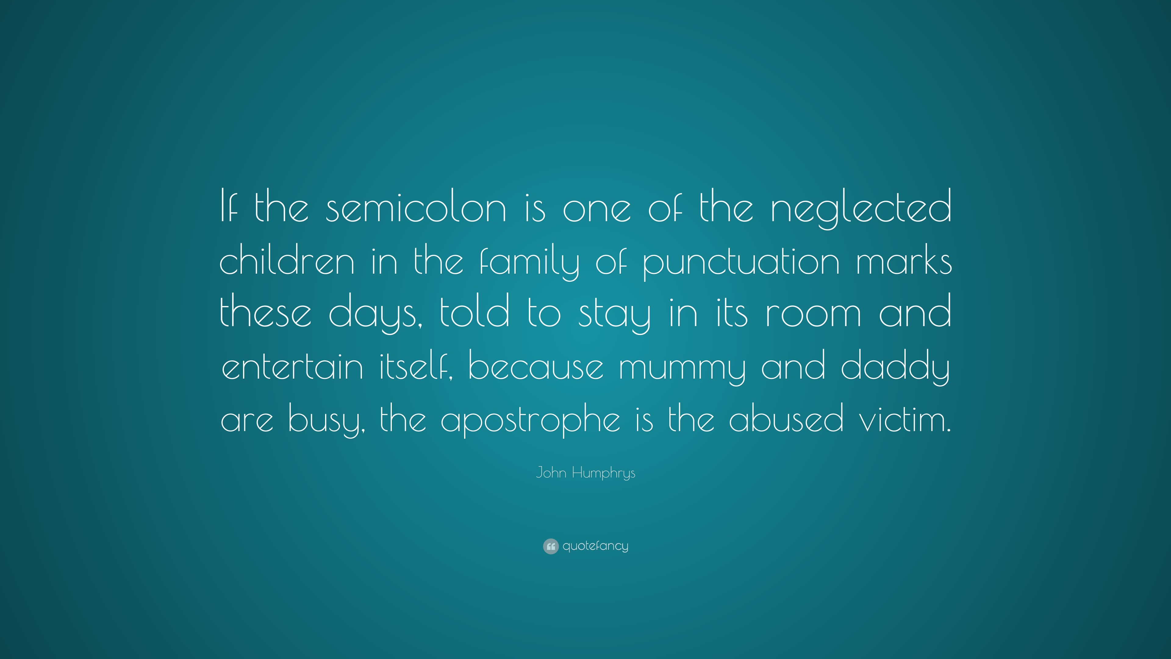 "Semicolon Quote Amusing John Humphrys Quote ""If The Semicolon Is One Of The Neglected"