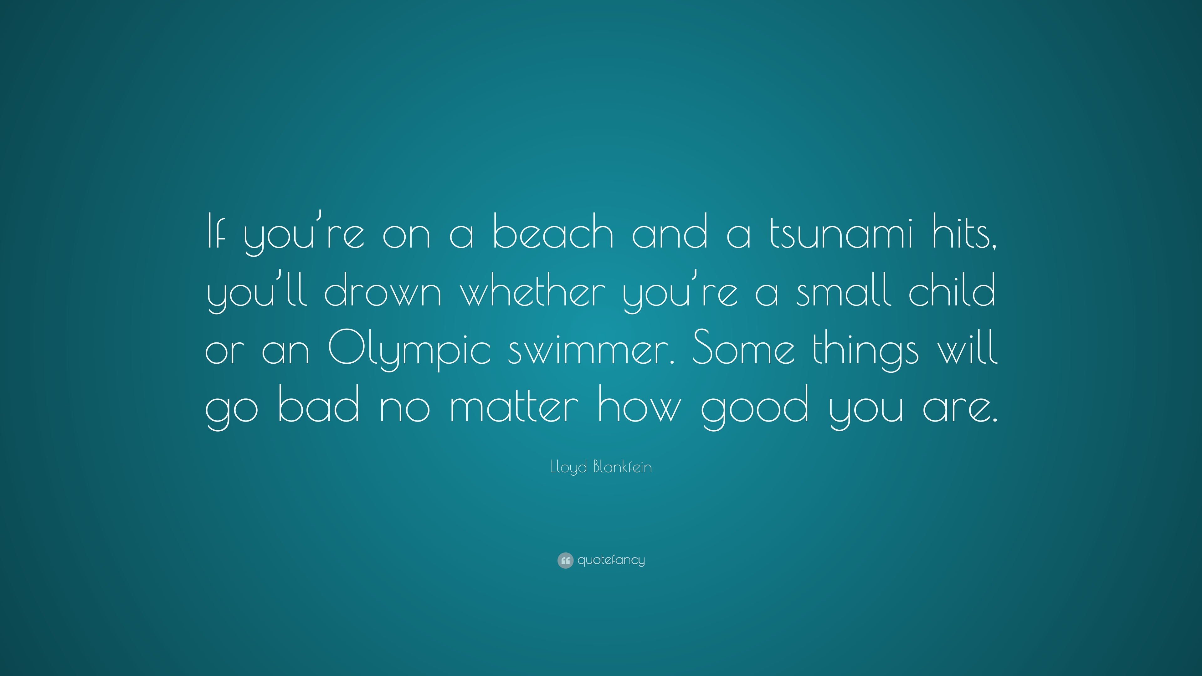 """Lloyd Blankfein Quote: """"If you're on a beach and a tsunami"""
