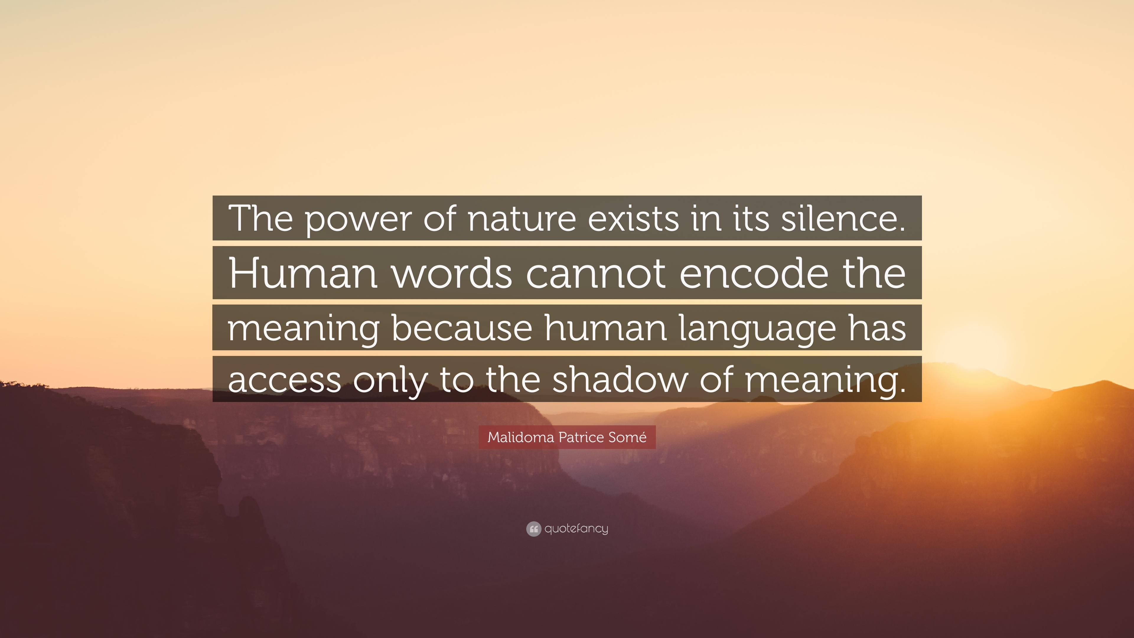 Malidoma Patrice Somé Quote The Power Of Nature Exists In Its