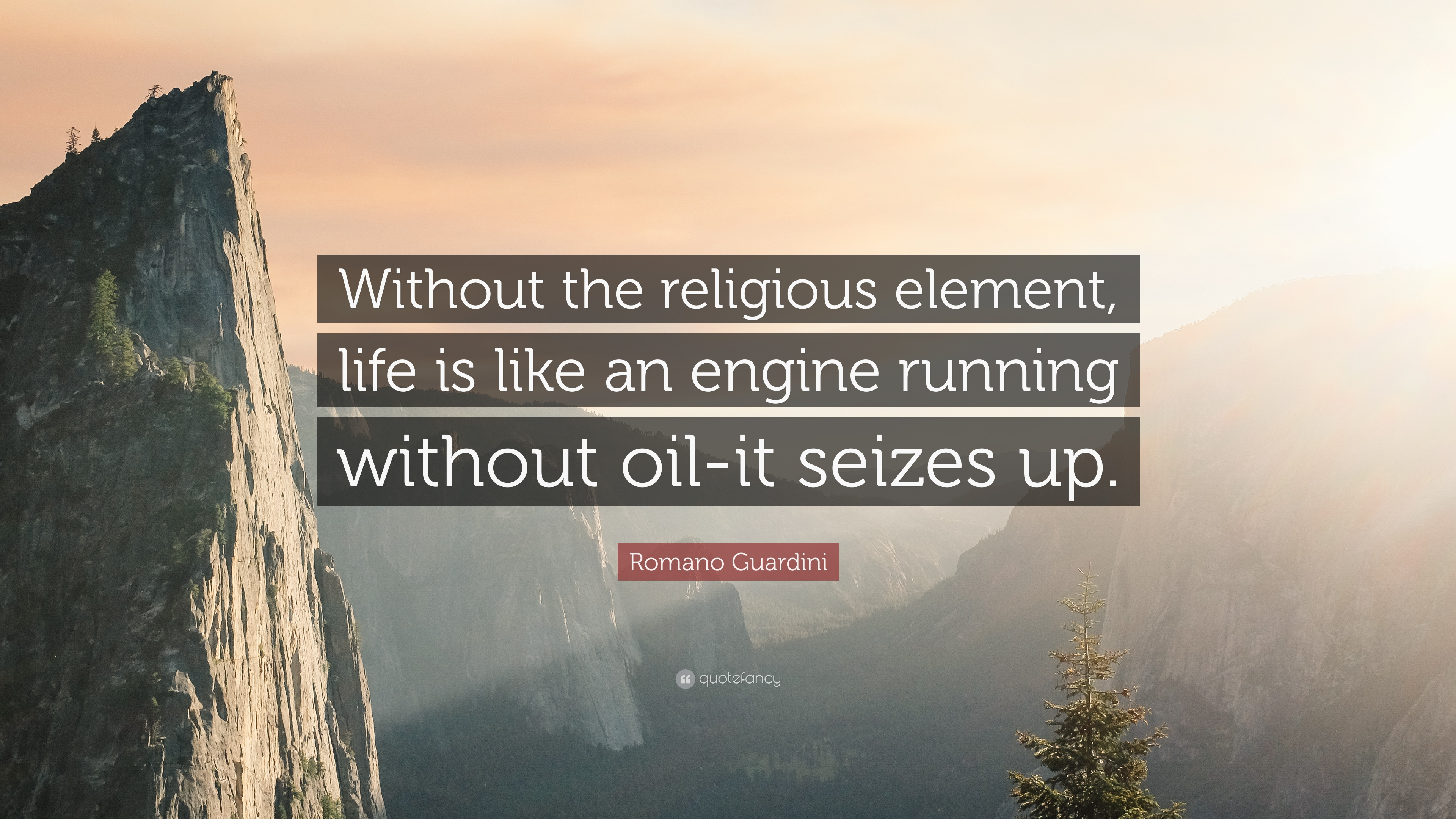 Romano Guardini Quote Without The Religious Element Life Is Like