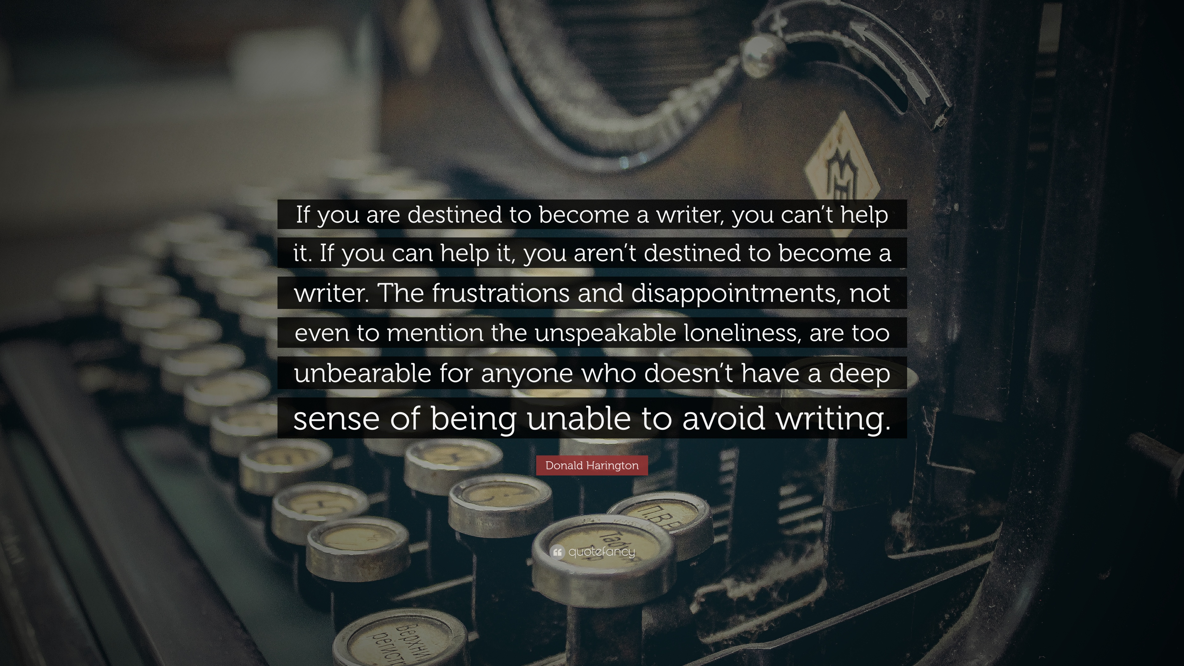 Donald Harington Quote If You Are Destined To Become A Writer You  Donald Harington Quote If You Are Destined To Become A Writer You Can