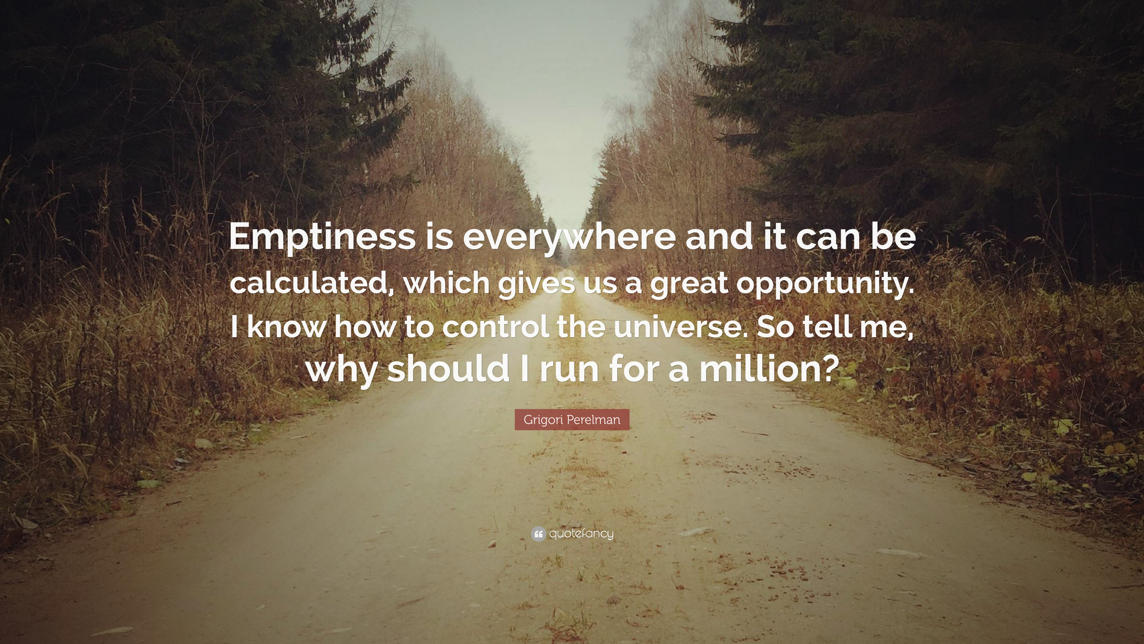 """Grigori Perelman Quote: """"Emptiness Is Everywhere And It"""