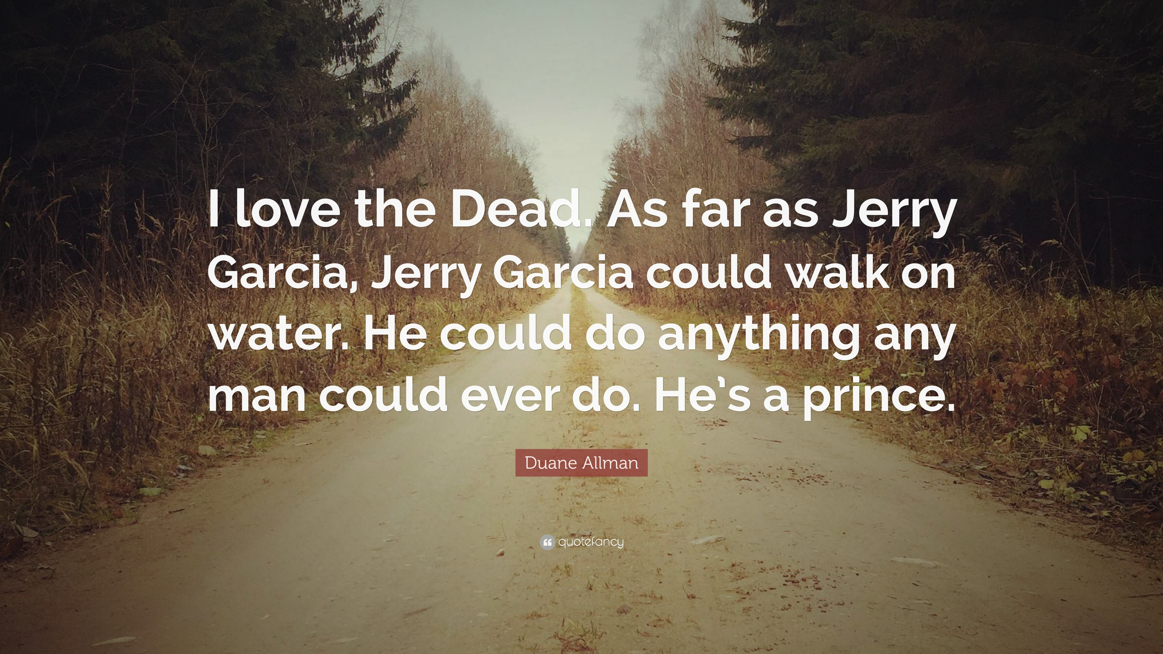 "Duane Allman Quote ""I love the Dead As far as Jerry Garcia"