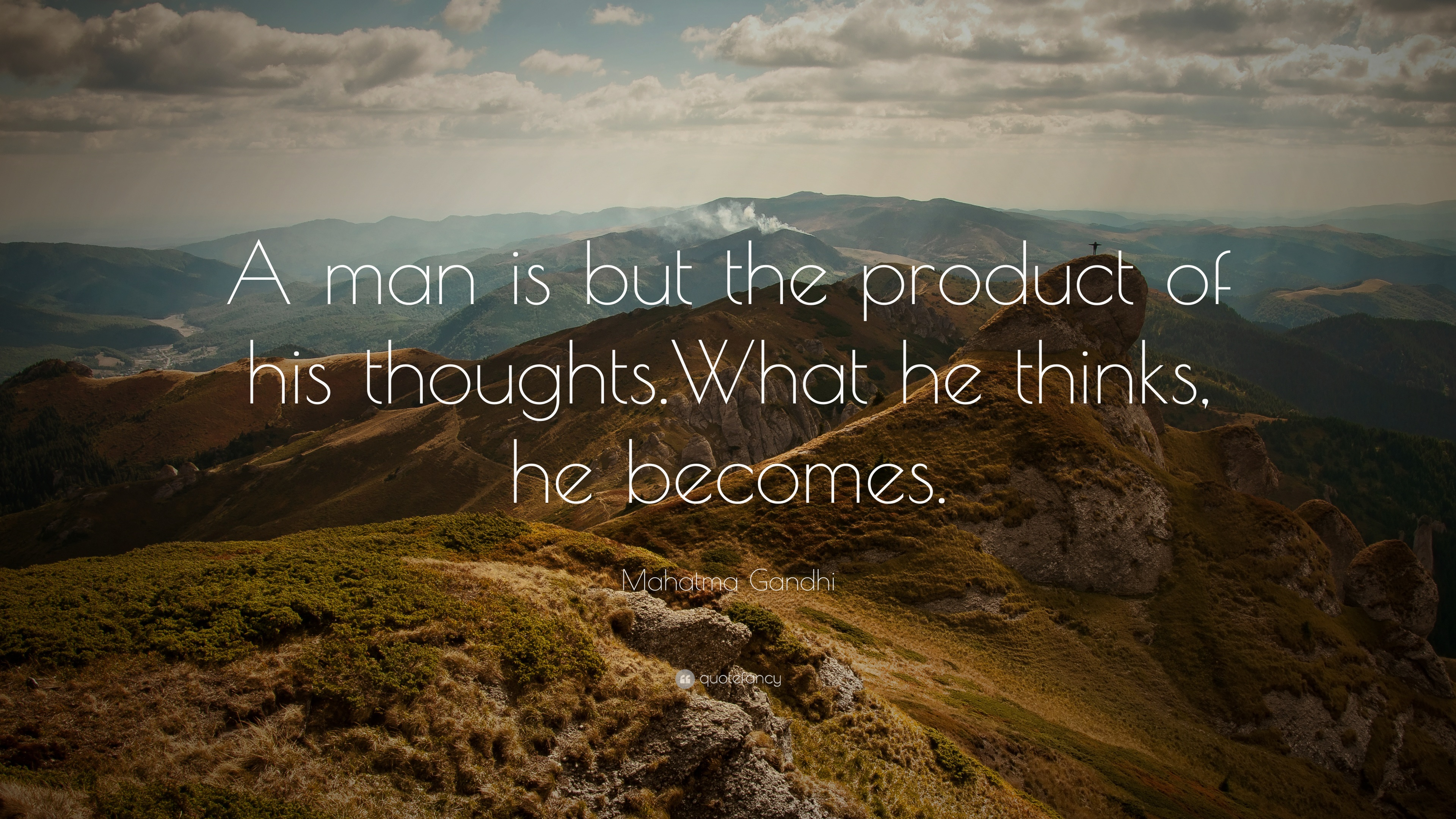 Mahatma Gandhi Quote A Man Is But The Product Of His Thoughts What He Thinks He