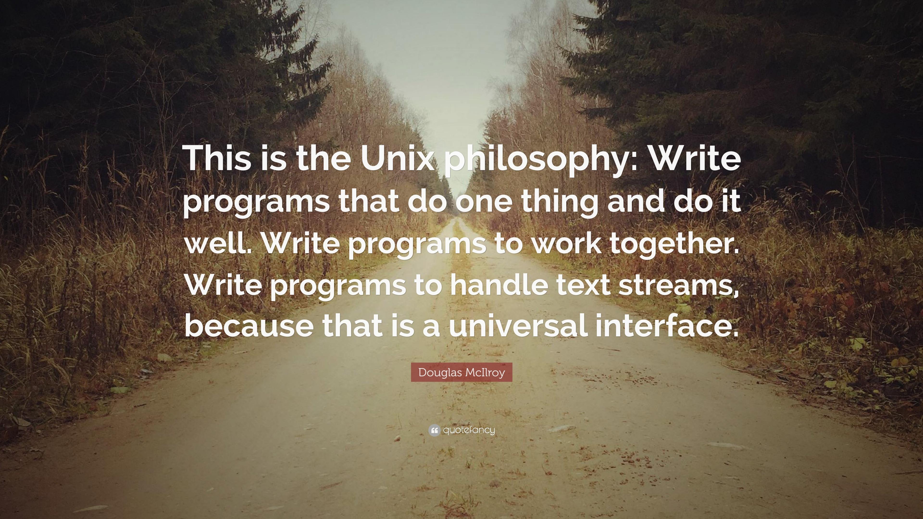 "Douglas McIlroy Quote: ""This Is The Unix Philosophy: Write"